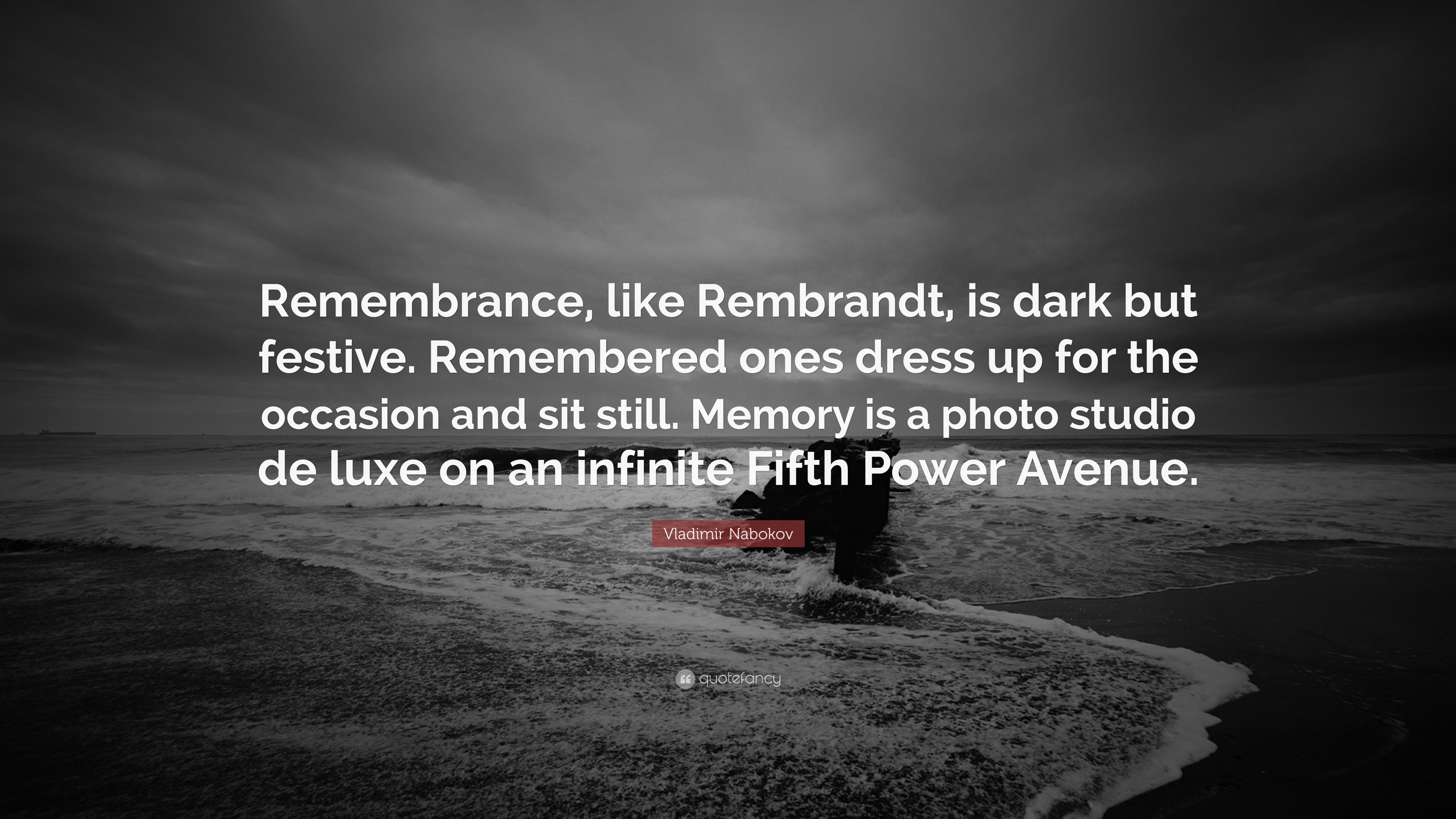 "3840x2160 Vladimir Nabokov Quote: ""Remembrance, like Rembrandt, is dark but festive.  Remembered"