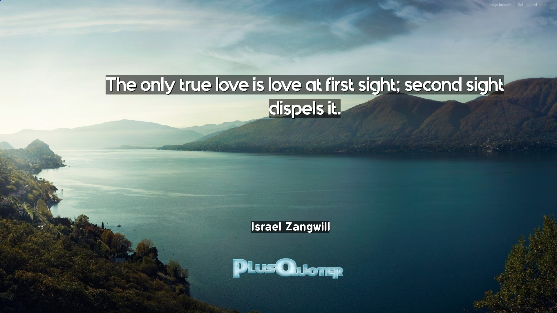 "1920x1080 Download Wallpaper with inspirational Quotes- ""The only true love is love  at first sight"
