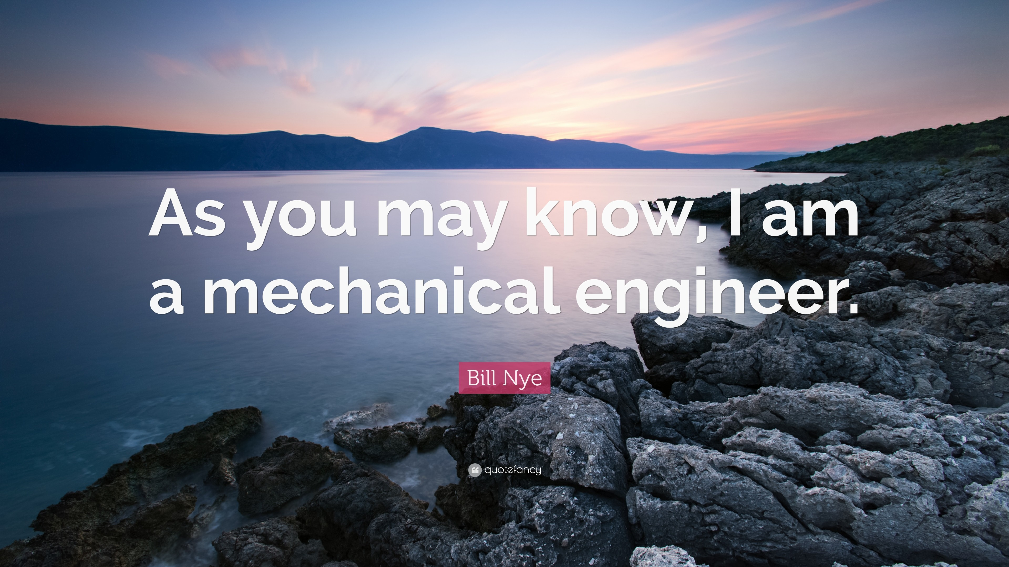 "3840x2160 Bill Nye Quote: ""As you may know, I am a mechanical engineer."