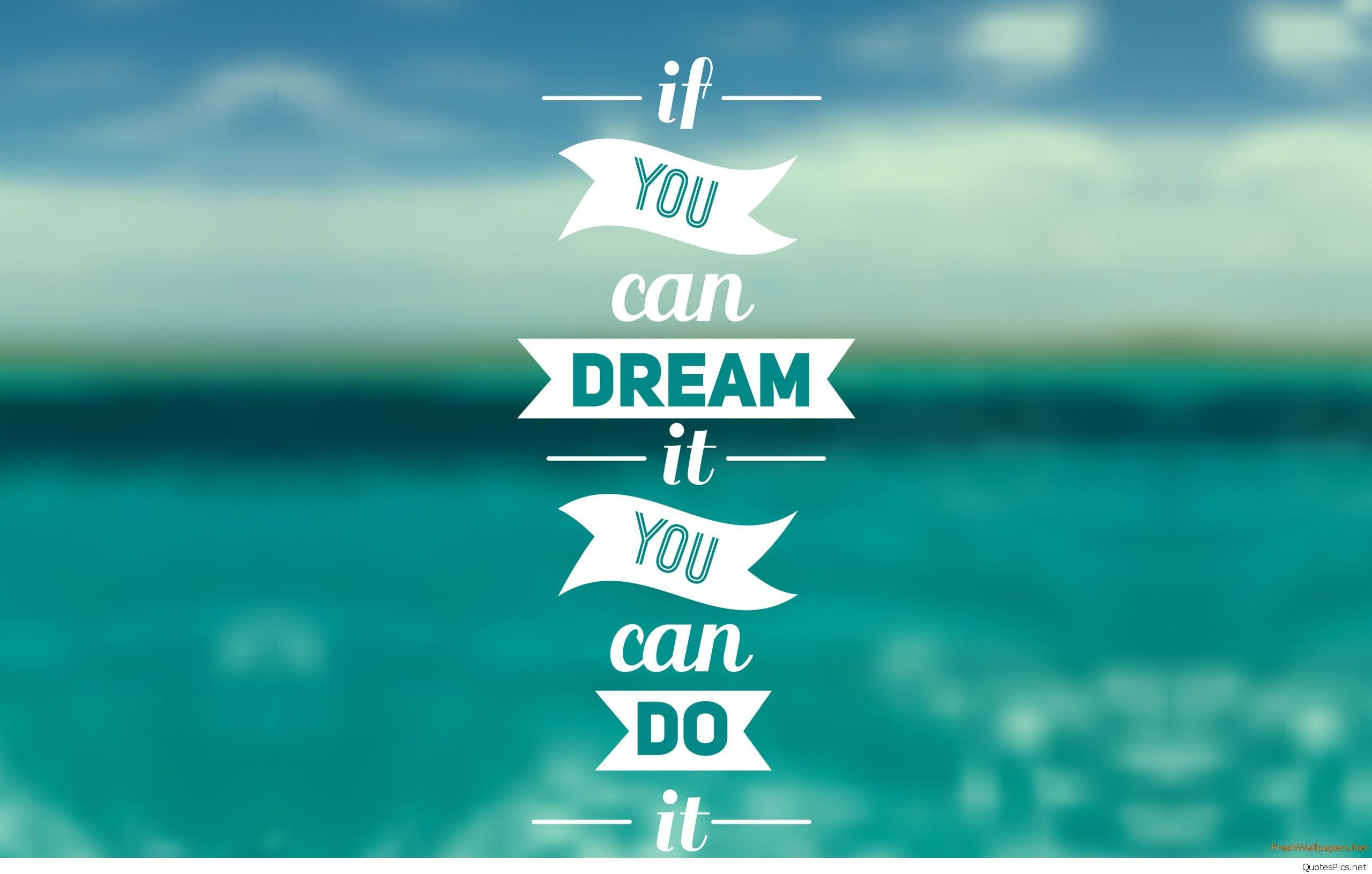 2560x1630 can dream it quote wallpaper hd