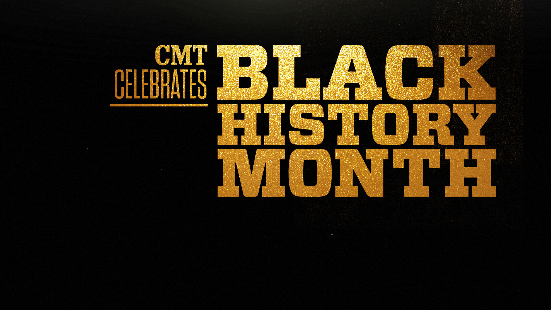 1920x1080 Created short ID for CMT Celebrates Black History Month