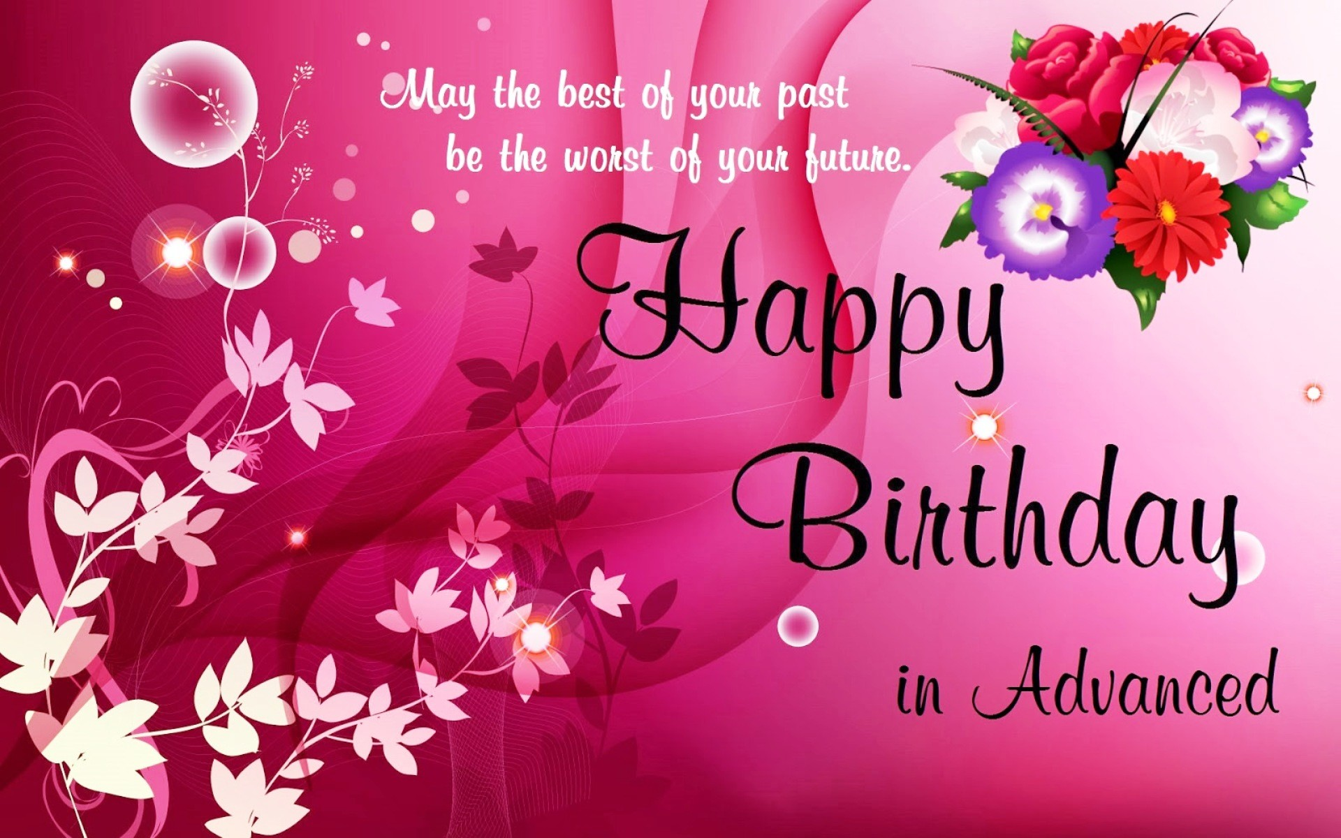 1920x1200 advance happy birthday wishes pictures , wallpapers and quotes. wishing  Advance happy birthday is always good sign and explore pictures wallpapers  and quote