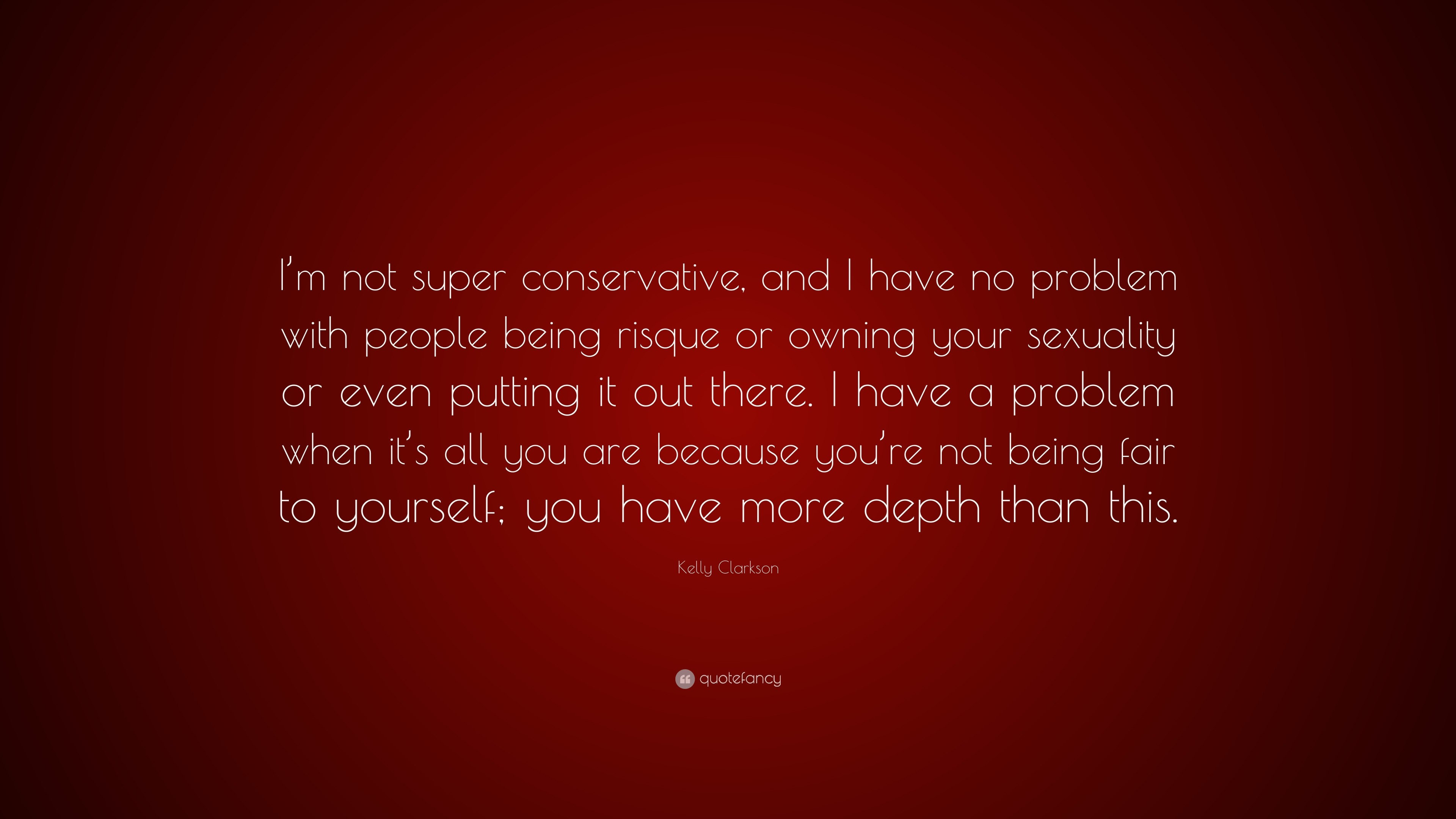"3840x2160 Kelly Clarkson Quote: ""I'm not super conservative, and I have no"