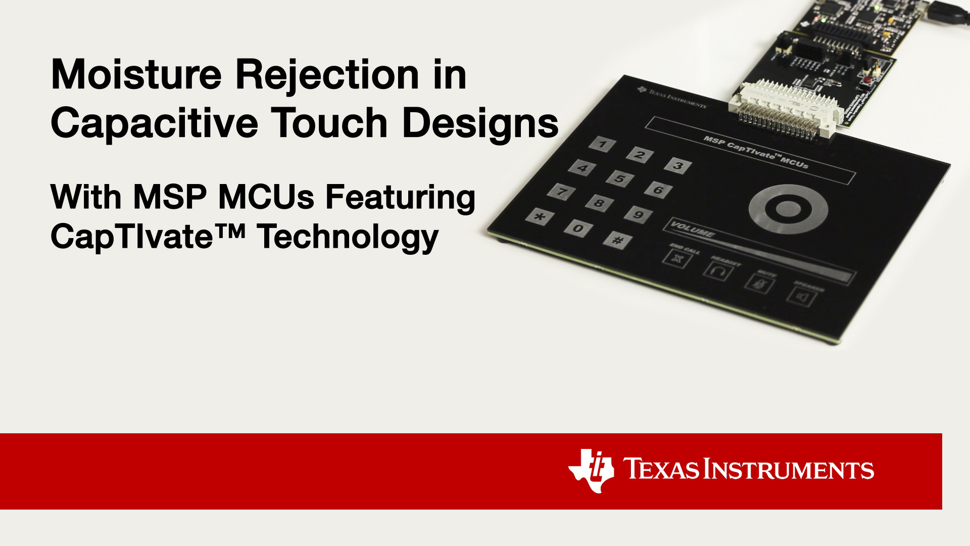 1920x1080 Moisture Rejection in Capacitive Touch Designs with MSP MCUs featuring  CapTIvate™ technology