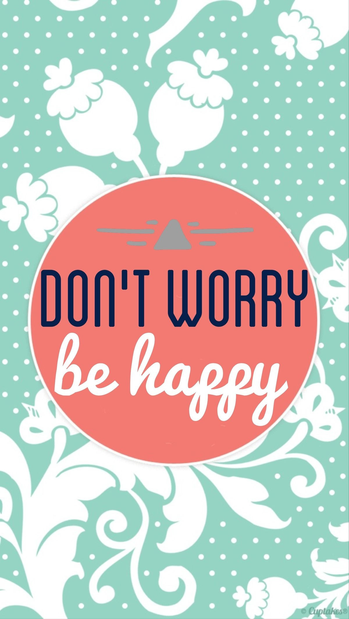 1200x2129 Don't worry be happy wallpaper
