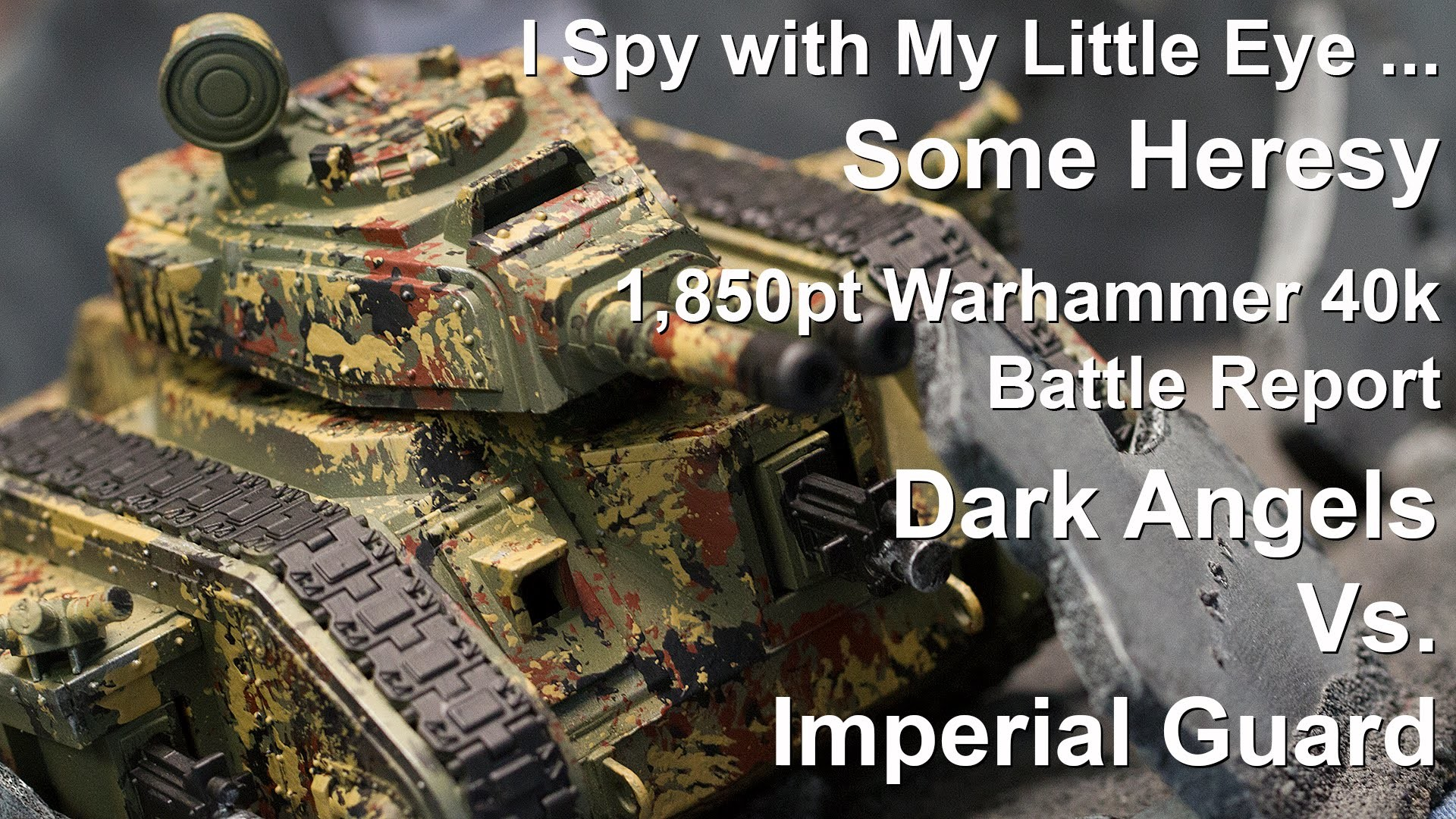1920x1080 Heresy - 1,850pt Warhammer 40K Battle Report - Imperial Guard Vs. Dark  Angels - YouTube