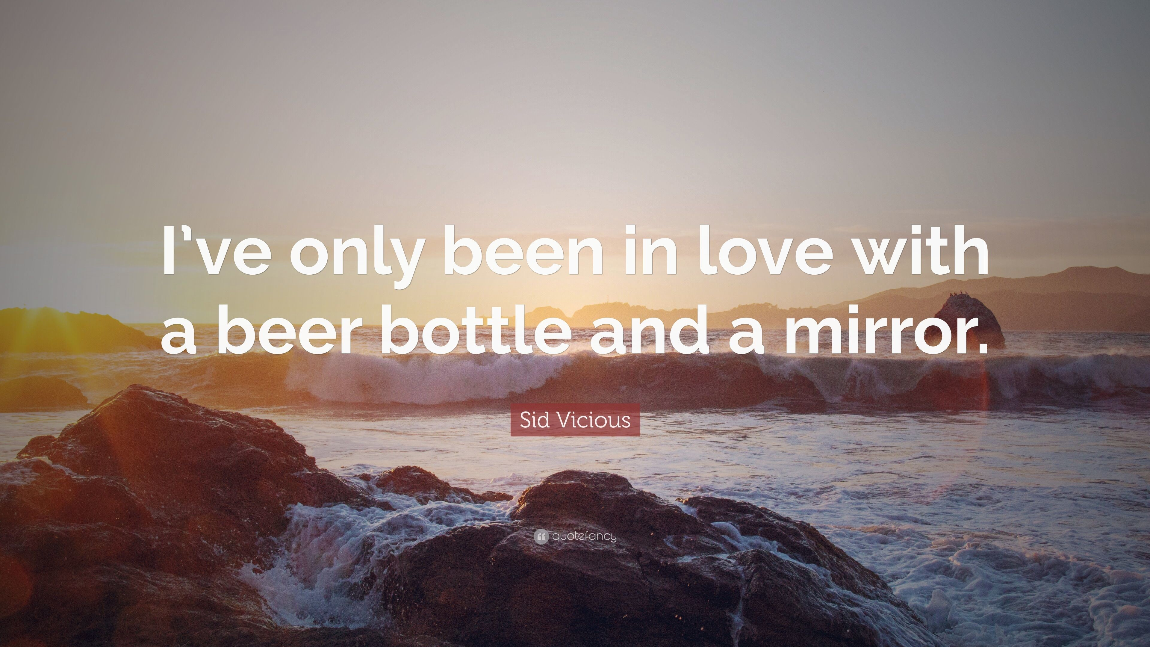"3840x2160 Sid Vicious Quote: ""I've only been in love with a beer bottle"