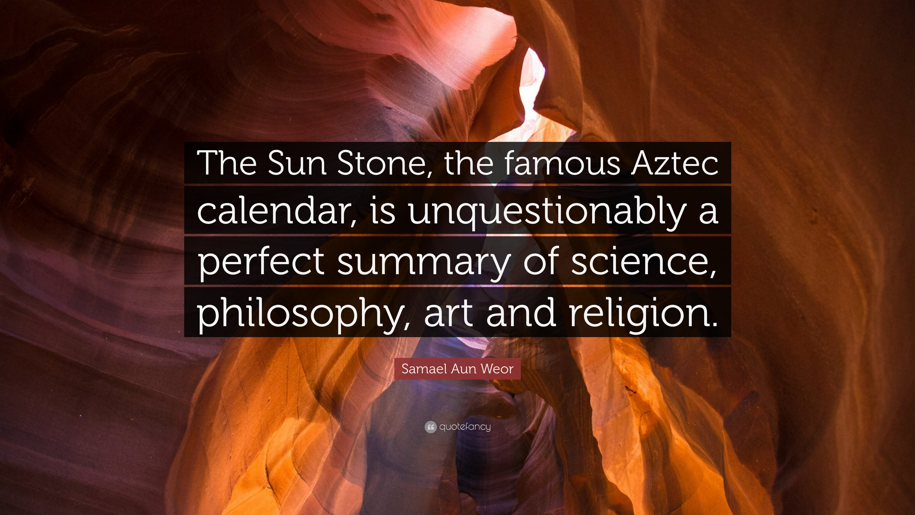 "3840x2160 Samael Aun Weor Quote: ""The Sun Stone, the famous Aztec calendar, is"