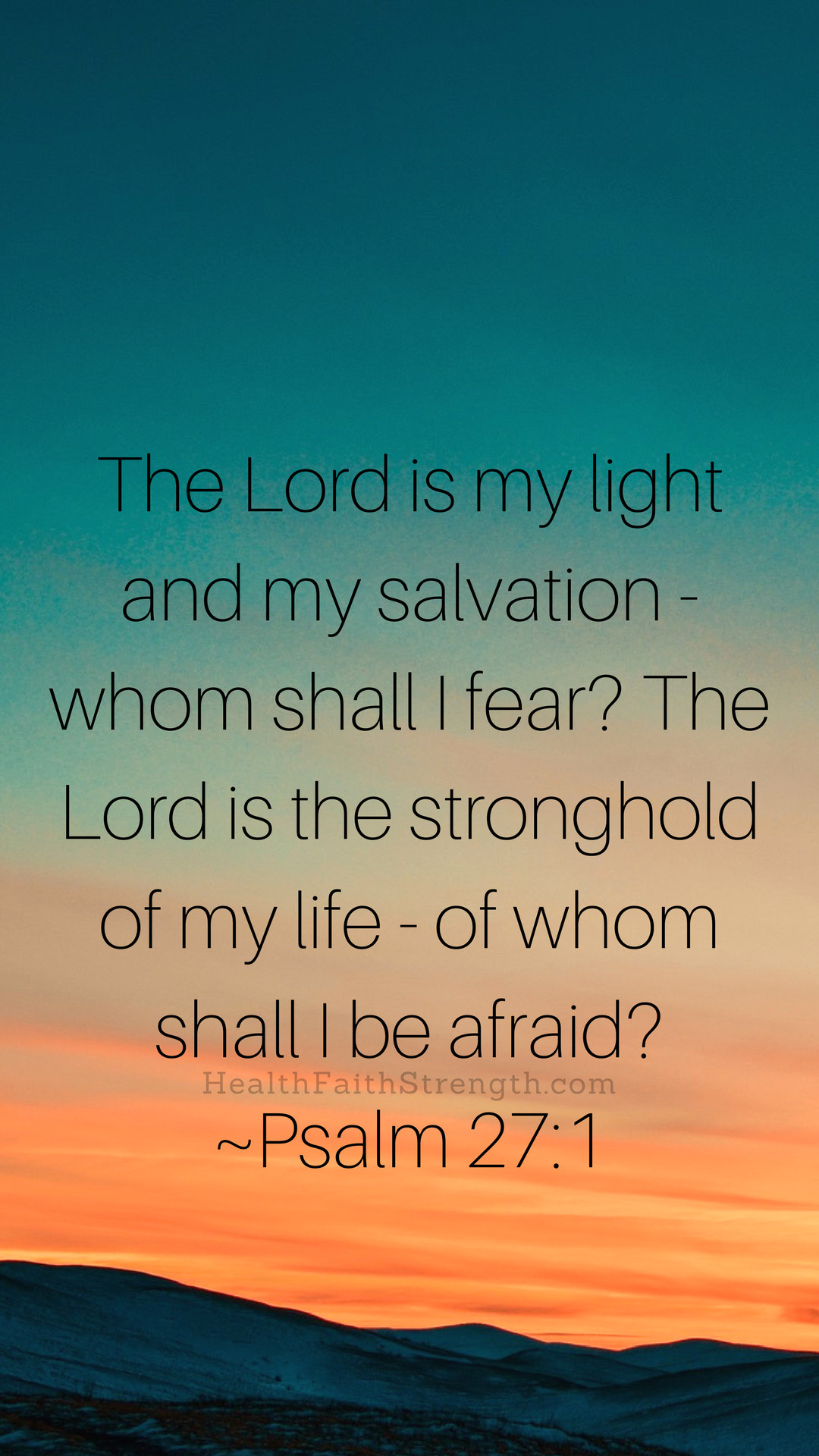 1080x1920 HealthFaithStrength.com - psalm 27:1 iphone wallpaper ...