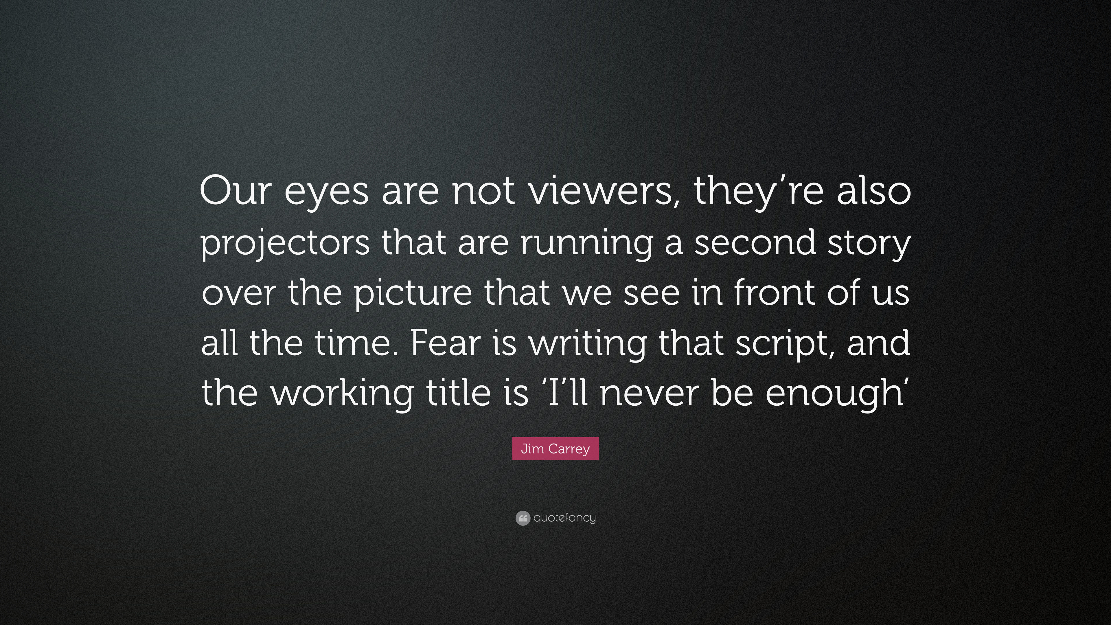"3840x2160 Jim Carrey Quote: ""Our eyes are not viewers, they're also projectors"
