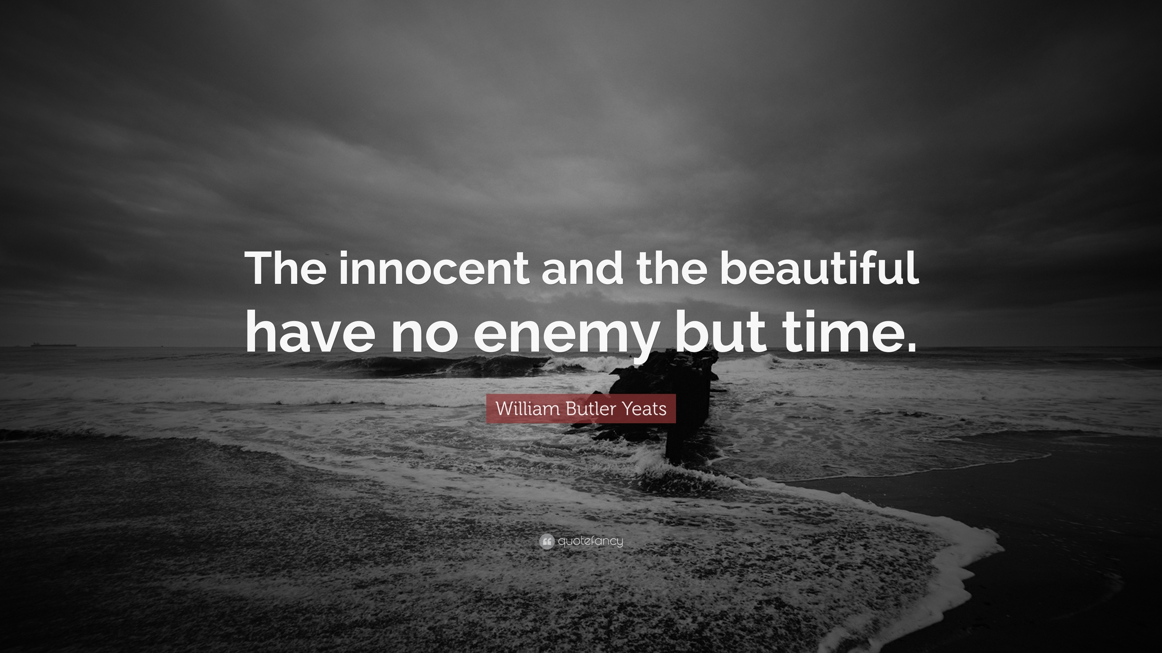 "3840x2160 William Butler Yeats Quote: ""The innocent and the beautiful have no enemy  but time"