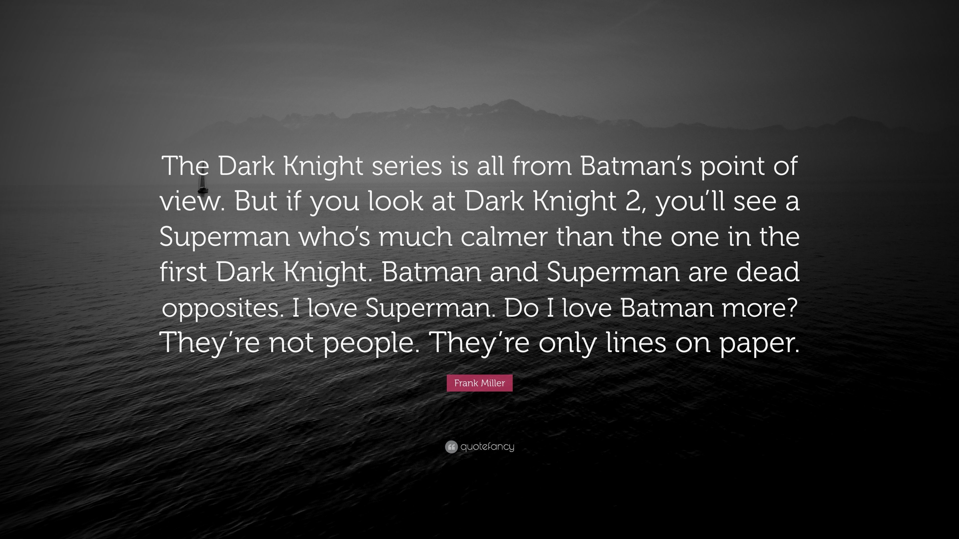 "3840x2160 Frank Miller Quote: ""The Dark Knight series is all from Batman's point of  view"