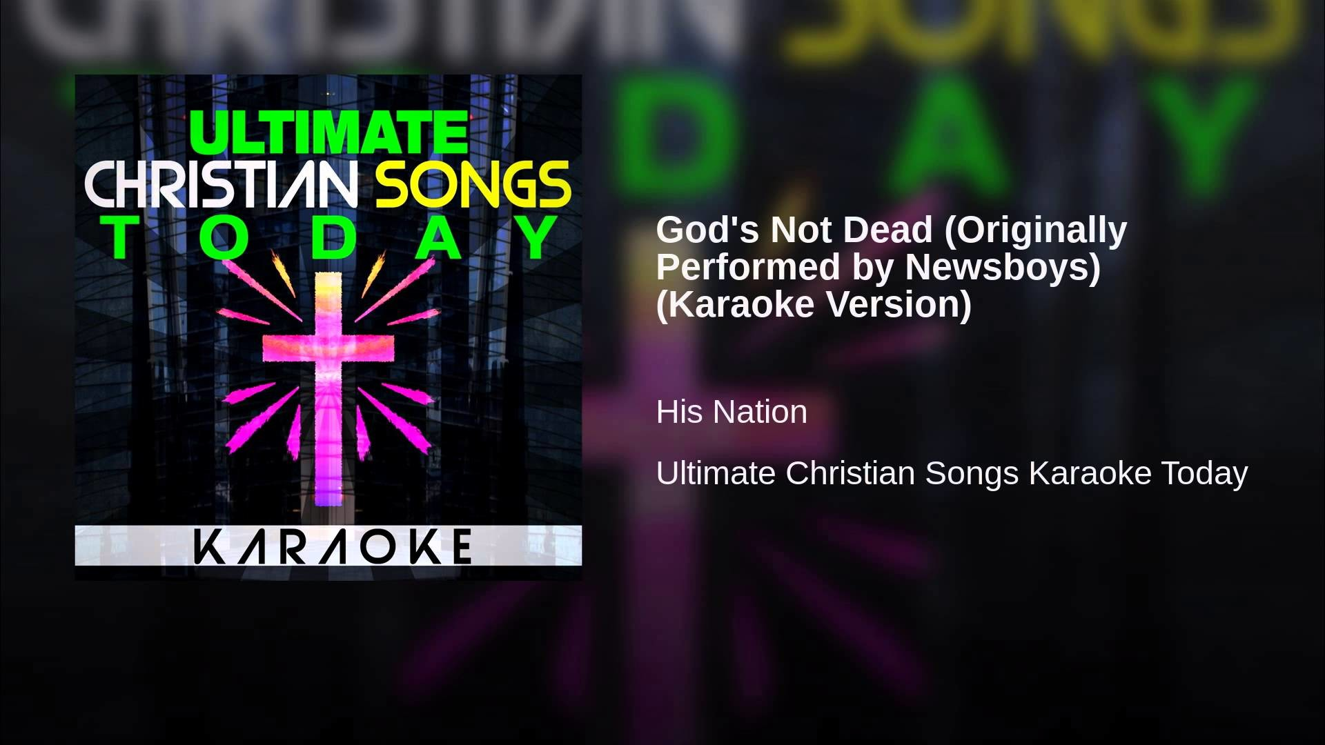 1920x1080 God's Not Dead (Originally Performed by Newsboys) (Karaoke Version)