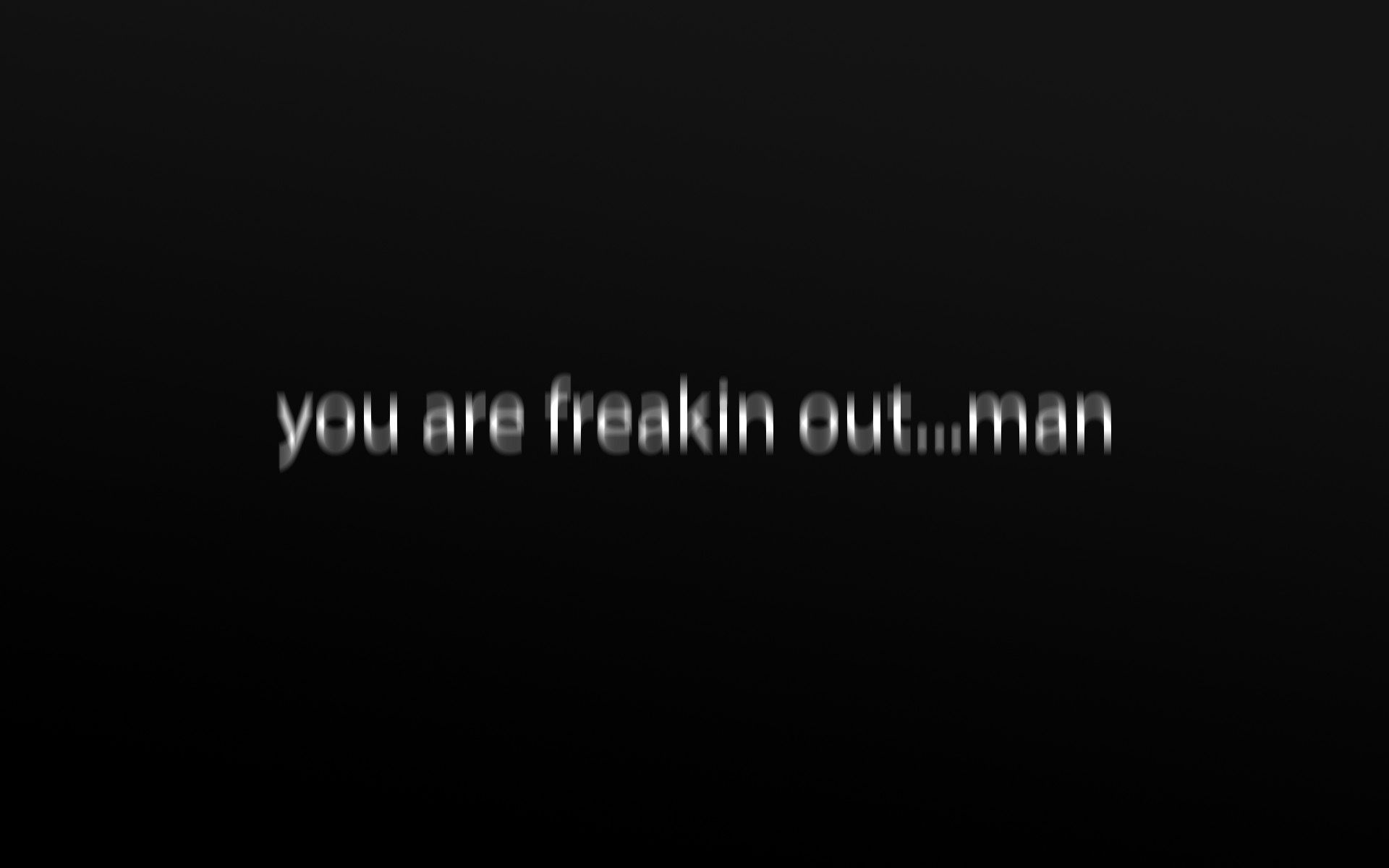 1920x1200 You are freaking out ... man wallpaper - 691264