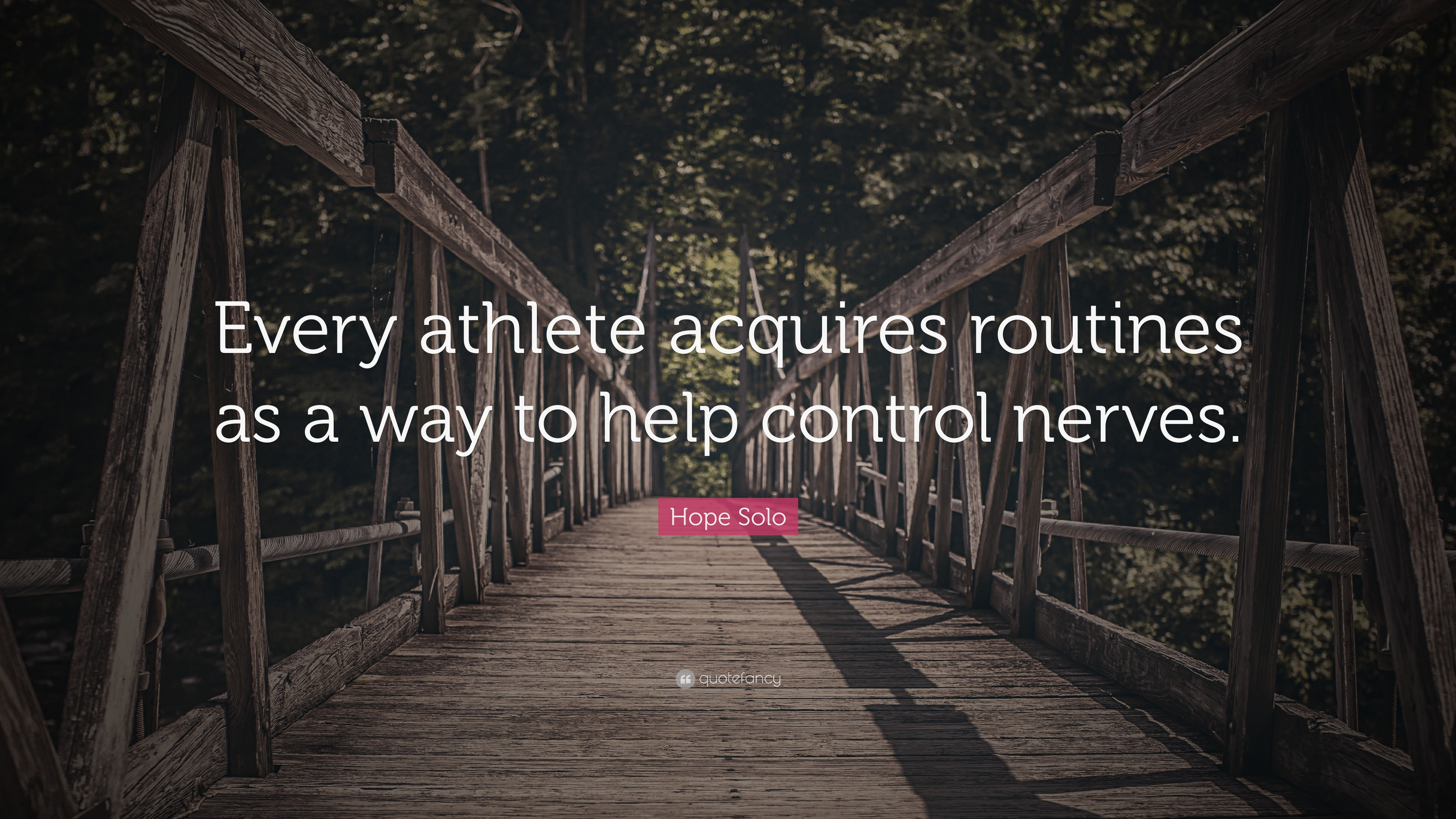 "3840x2160 Hope Solo Quote: ""Every athlete acquires routines as a way to help control  nerves"