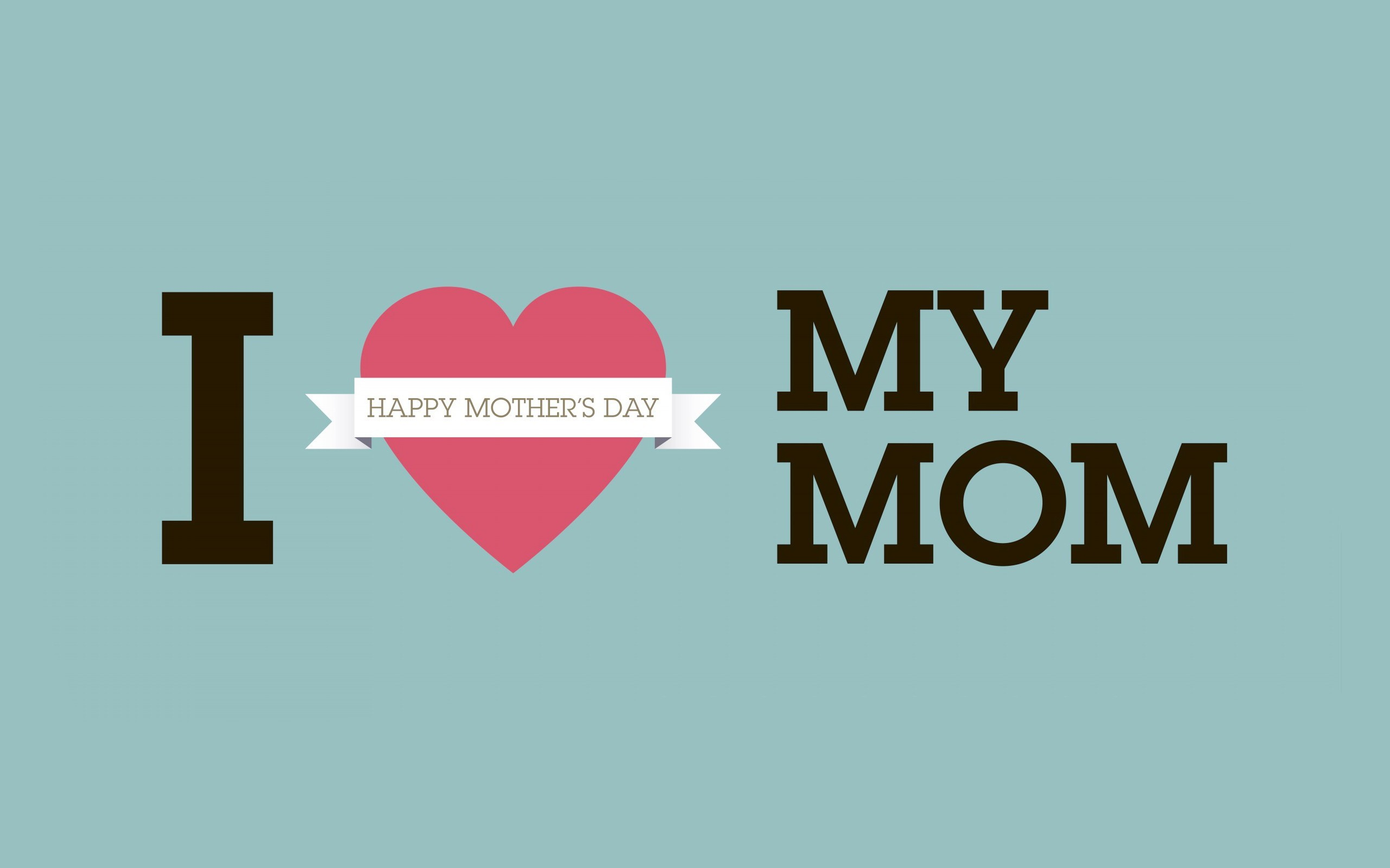 Love You Mom Wallpaper Desktop : I Love You Mom Wallpaper (61+ images)