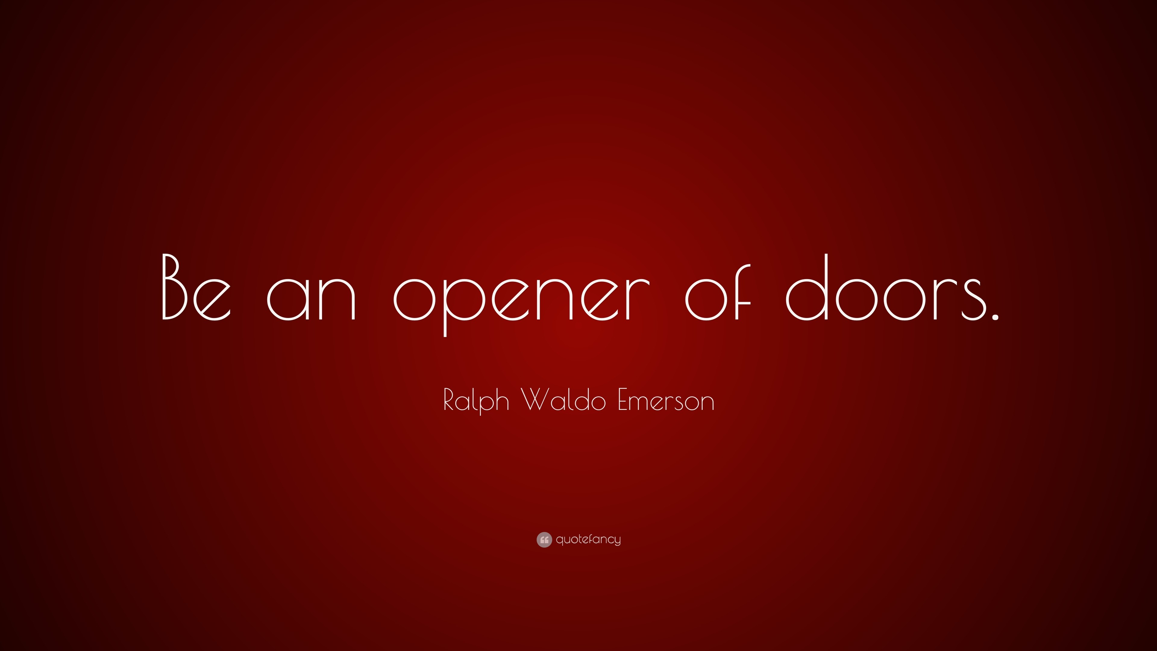 "3840x2160 Ralph Waldo Emerson Quote: ""Be an opener of doors."""