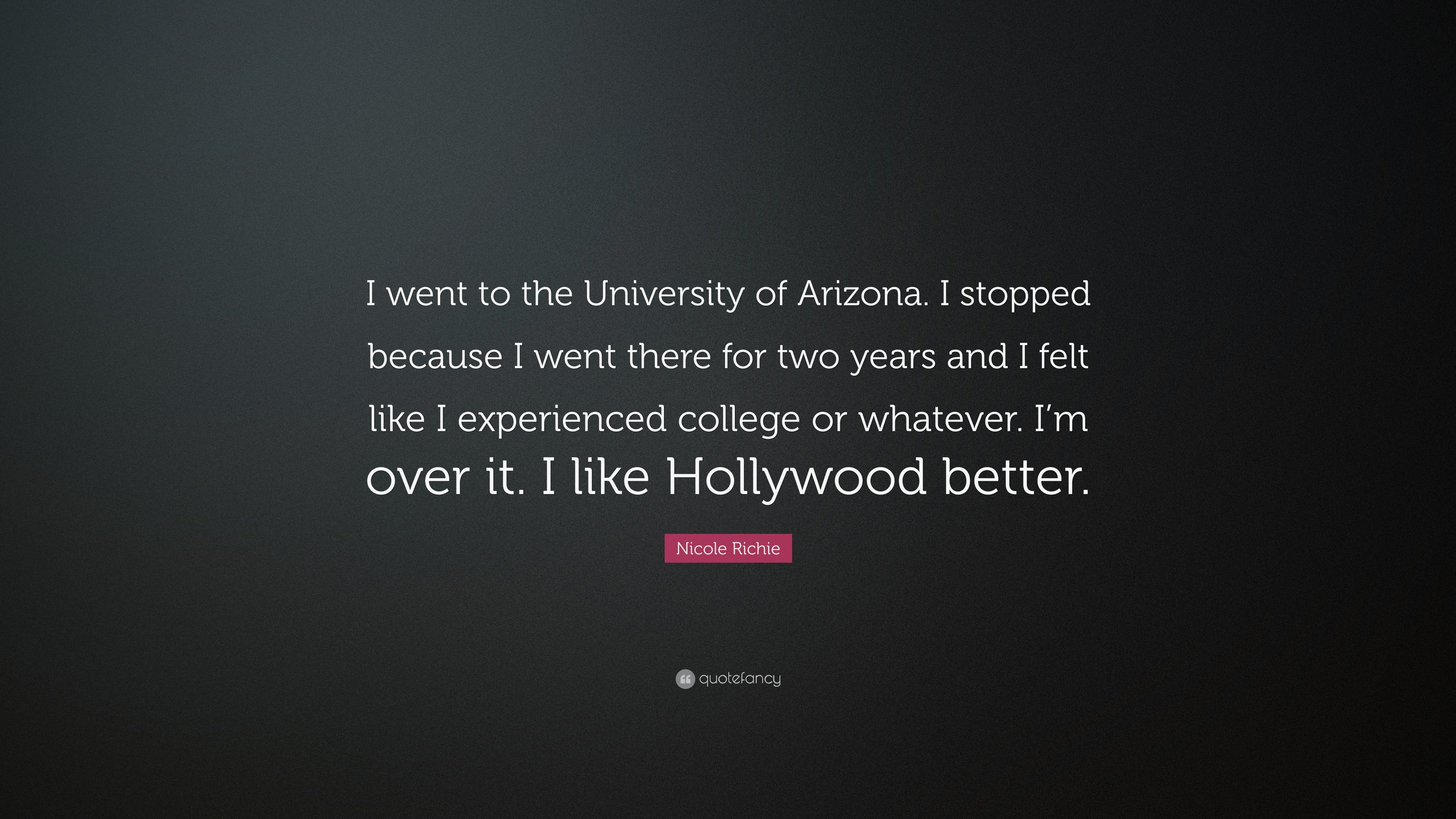 "3840x2160 Nicole Richie Quote: ""I went to the University of Arizona. I stopped because"