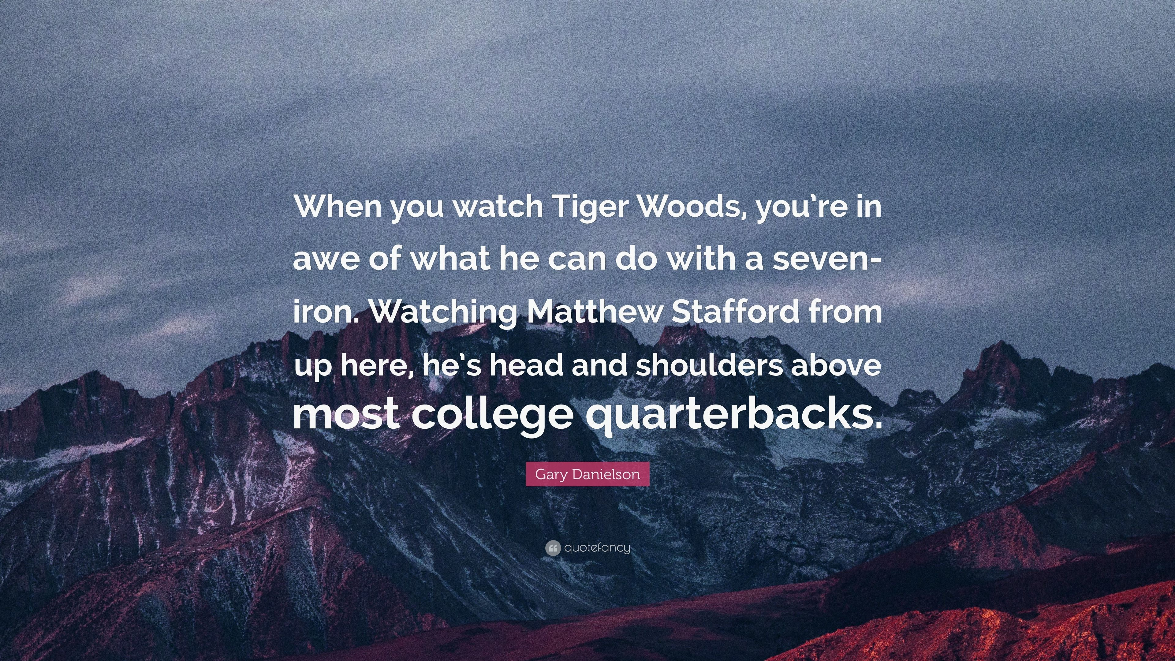 "3840x2160 Gary Danielson Quote: ""When you watch Tiger Woods, you're in awe"