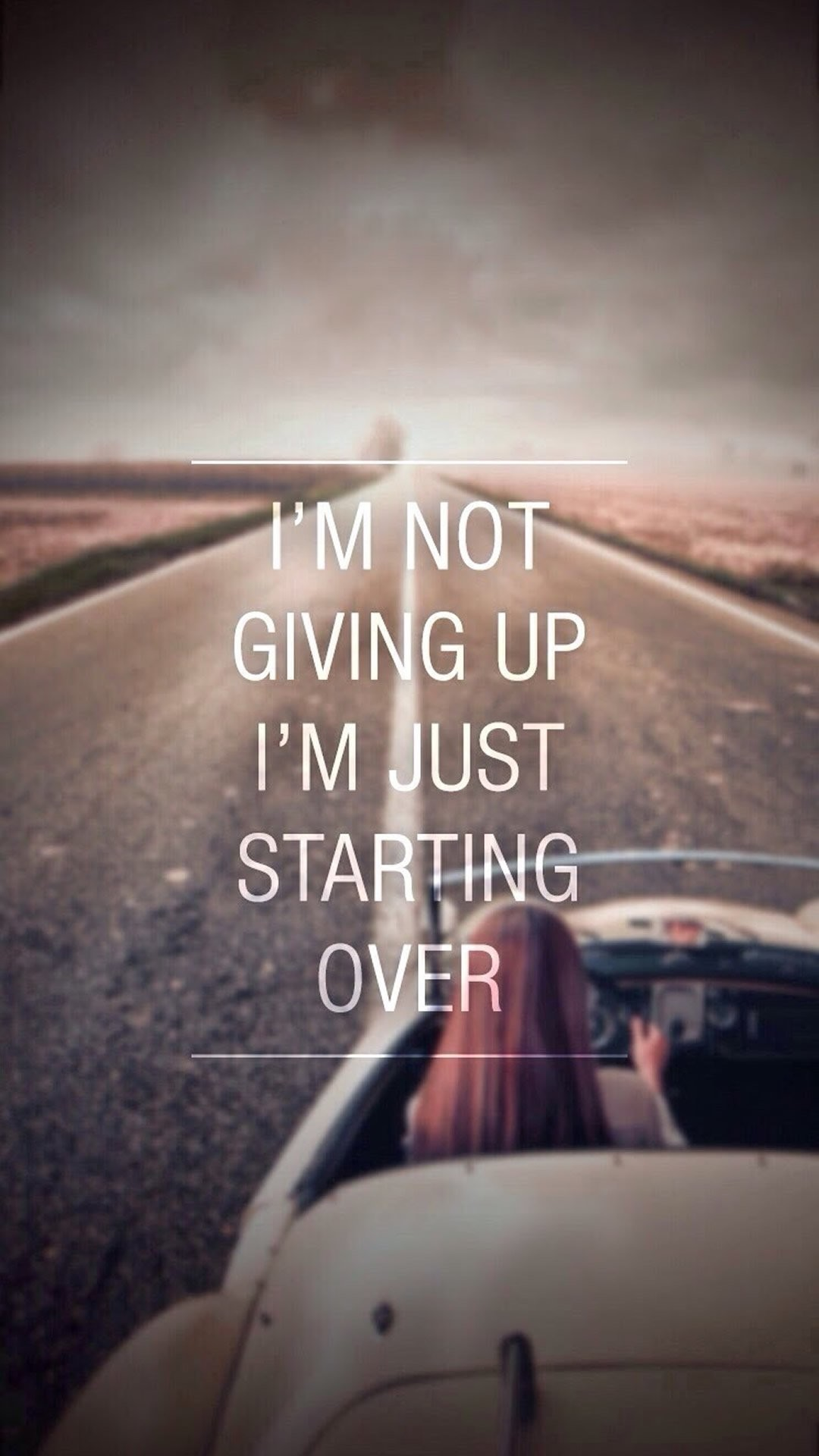 1080x1920 I'm not giving up. I'm just starting over