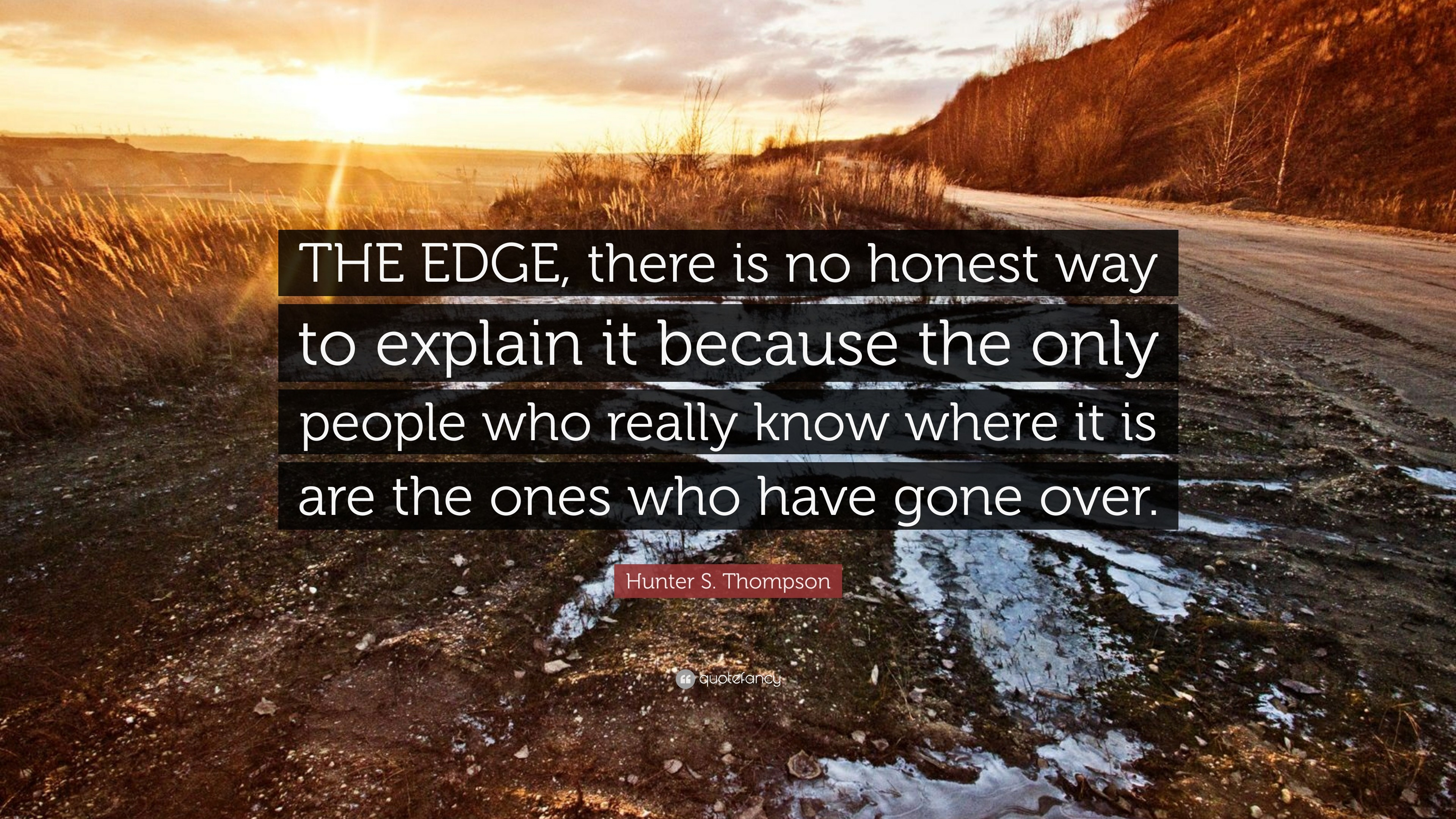 "3840x2160 Hunter S. Thompson Quote: ""THE EDGE, there is no honest way to"