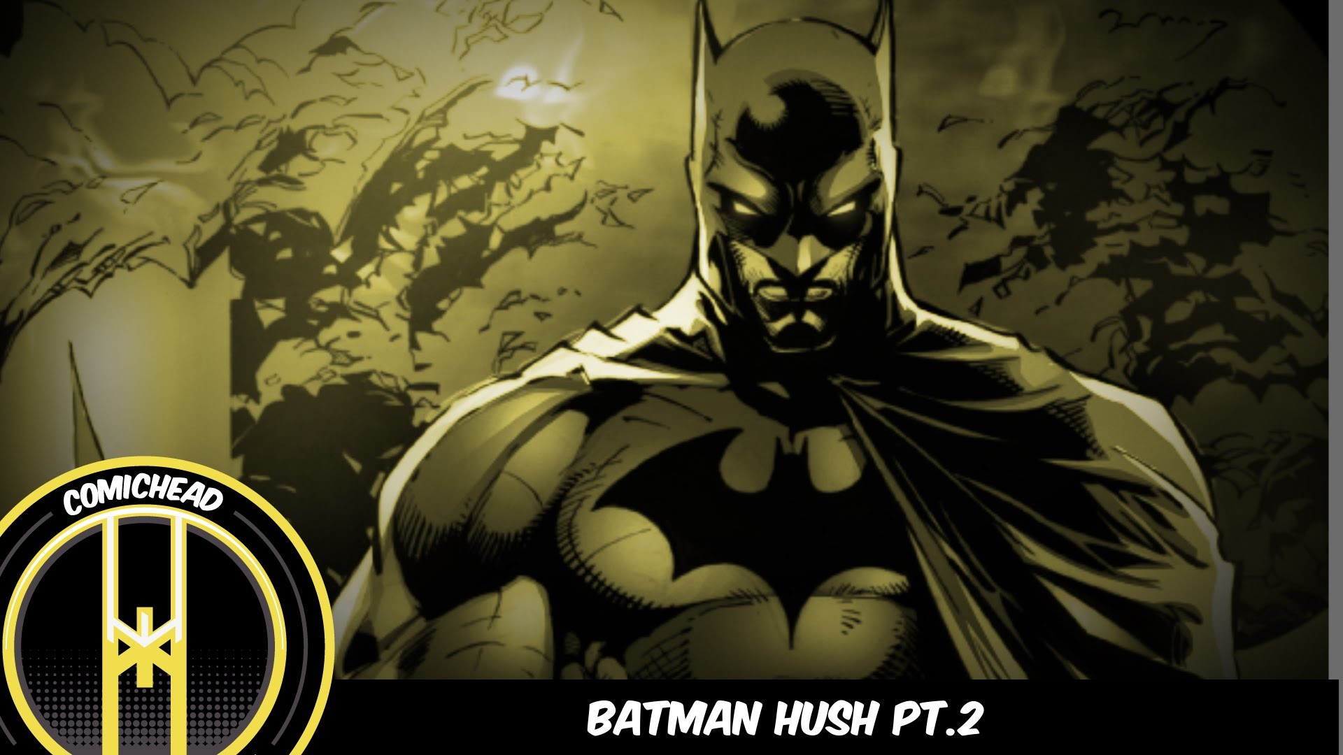 1920x1080 Comichead Issue #29: Batman: HUSH Pt. 2