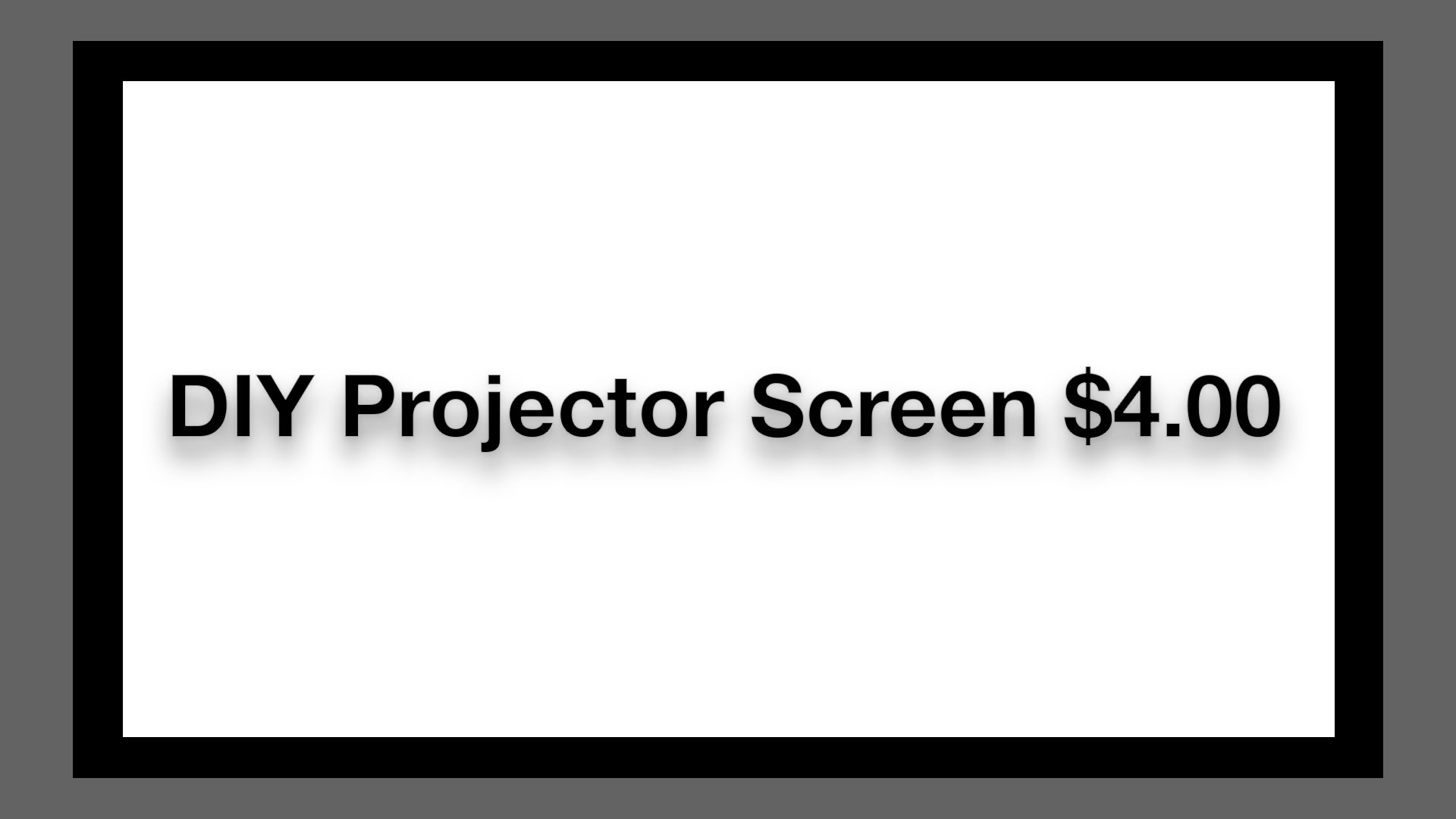 1920x1080 DIY Projector Screen for $4