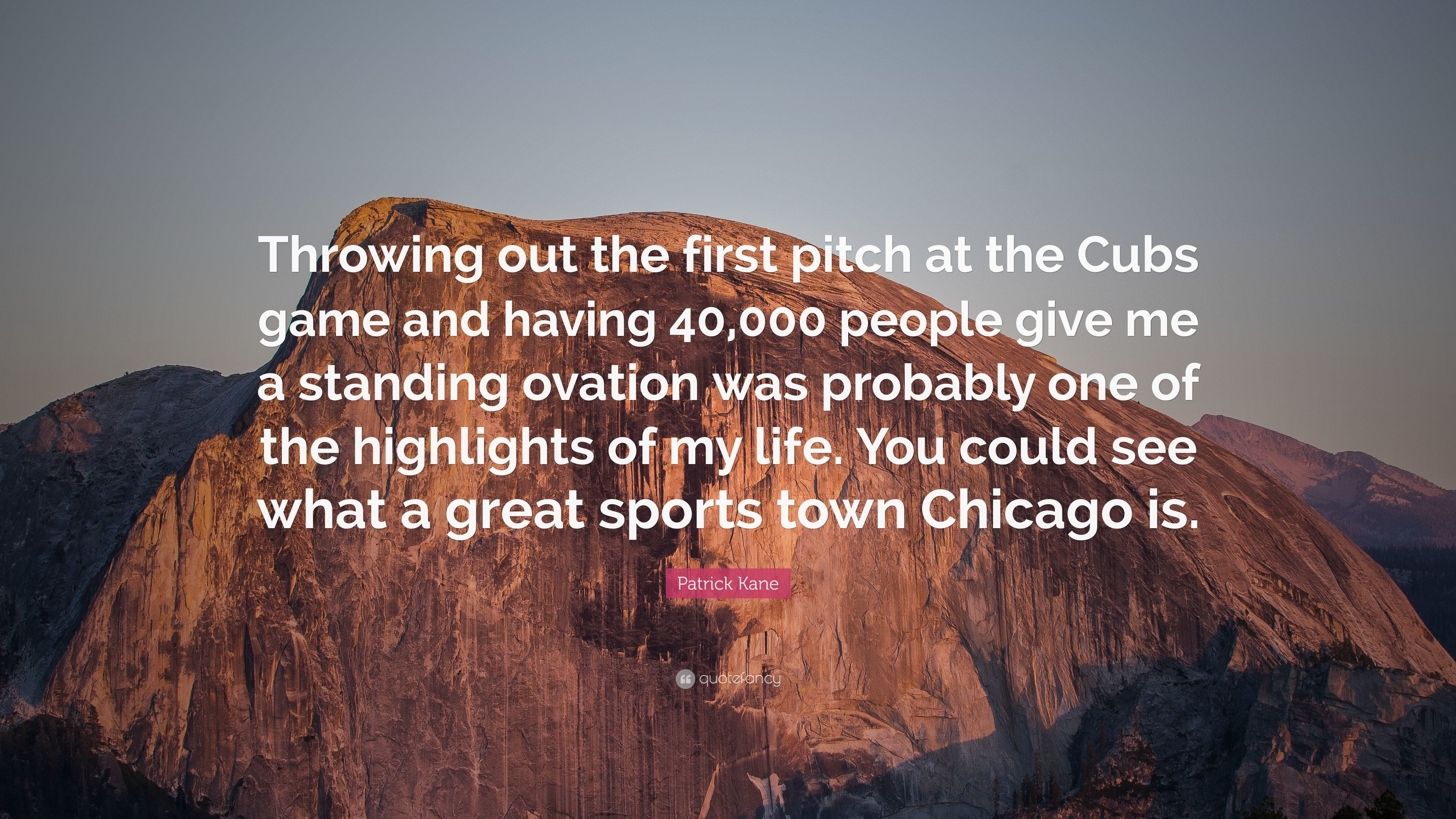 "3840x2160 Patrick Kane Quote: ""Throwing out the first pitch at the Cubs game and  having"