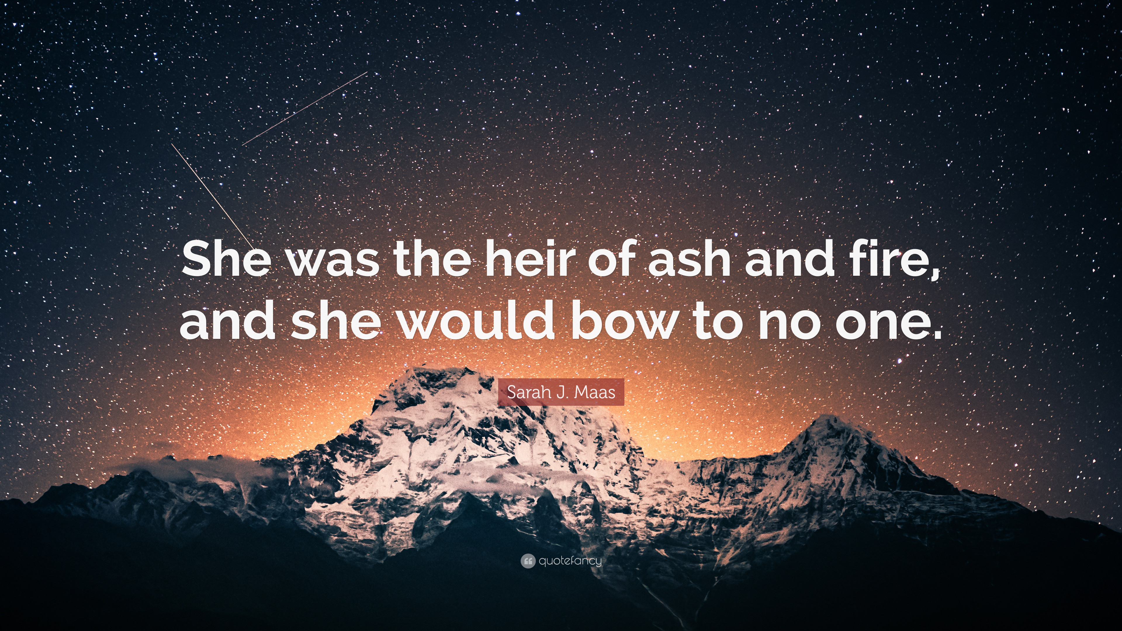 "3840x2160 Sarah J. Maas Quote: ""She was the heir of ash and fire,"