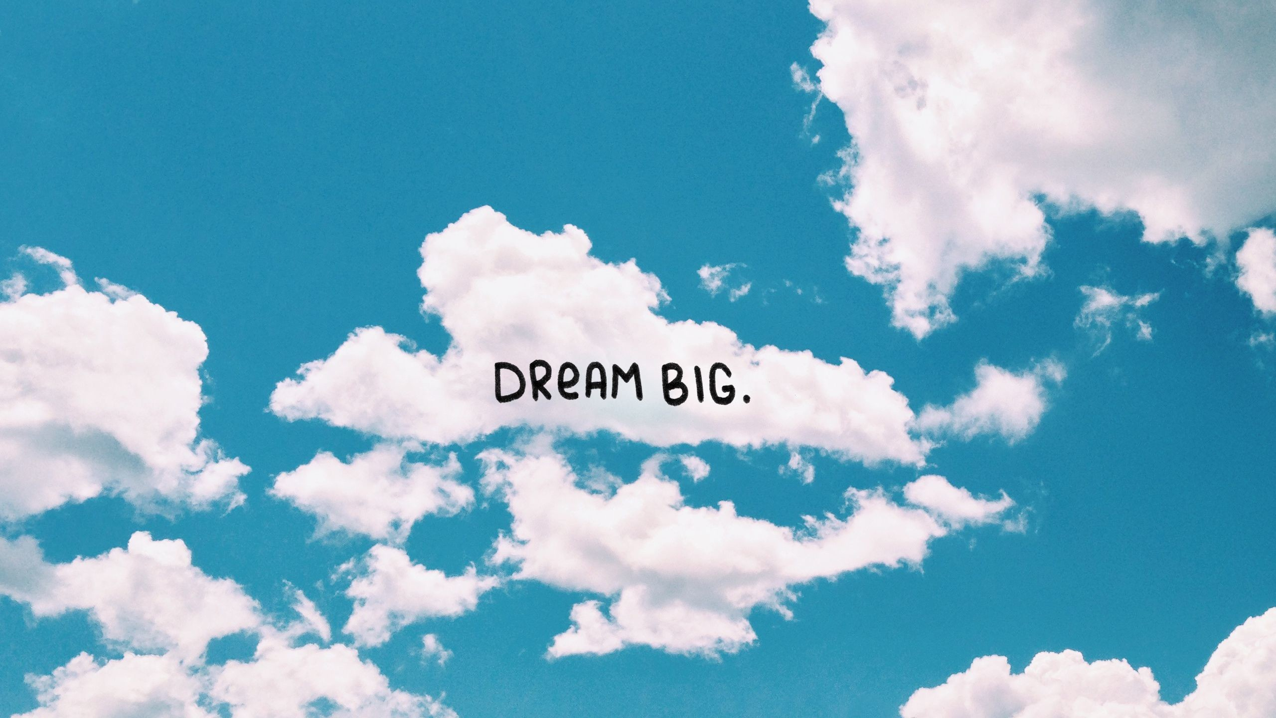 2560x1440 Dream big clouds blue sky desktop wallpaper background