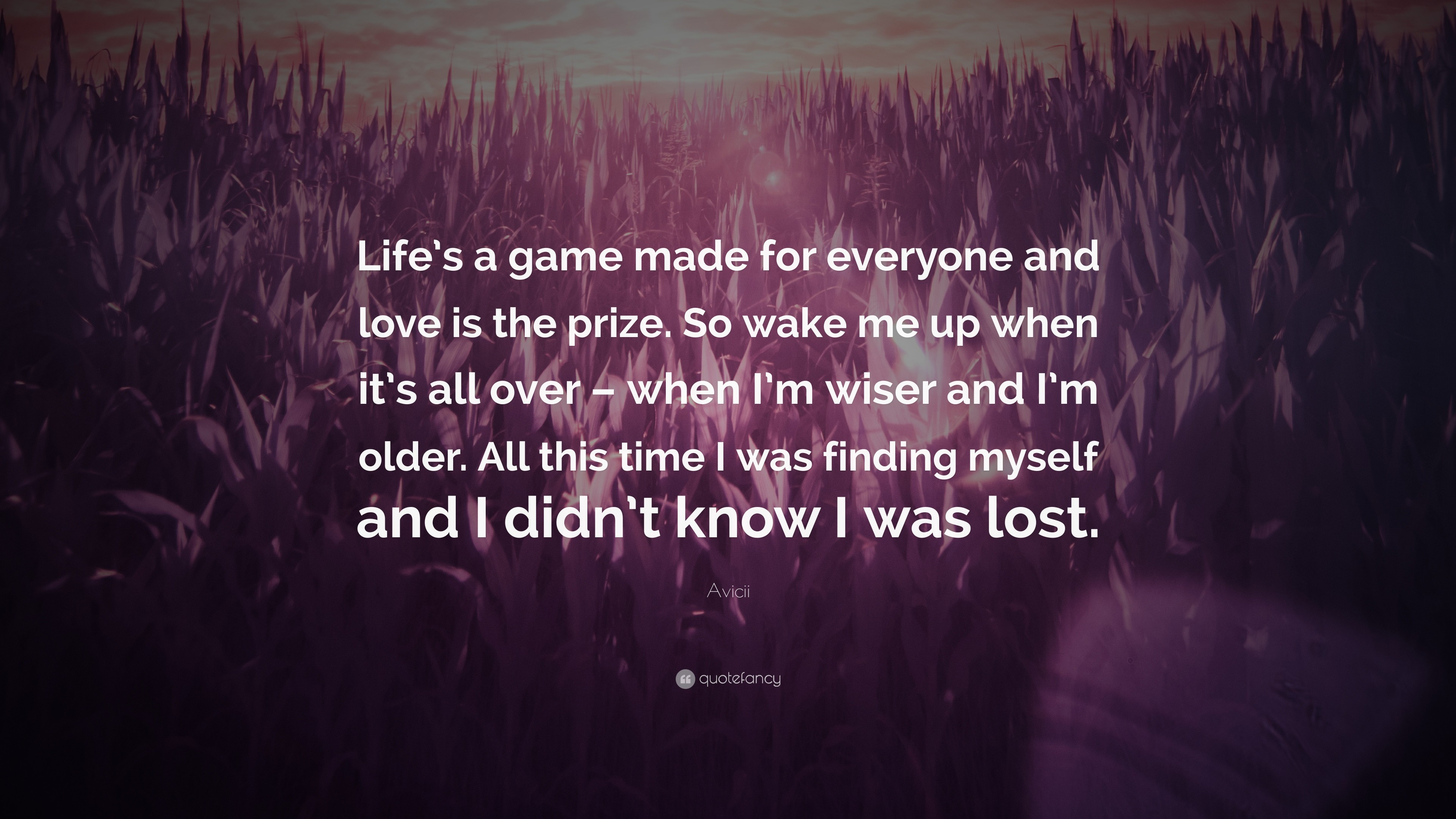 "3840x2160 Avicii Quote: ""Life's a game made for everyone and love is the prize."