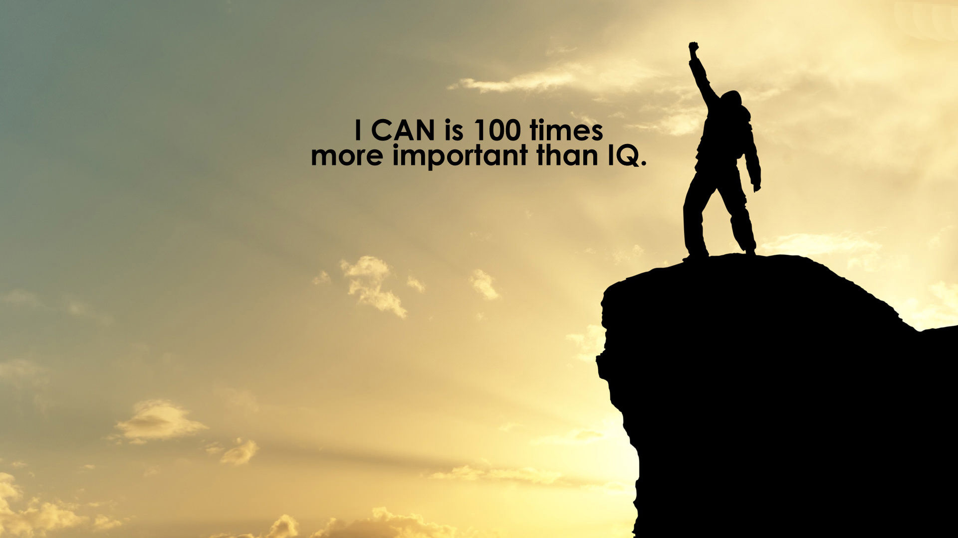 1920x1080 I Can Is 100 Times More Important Than IQ.