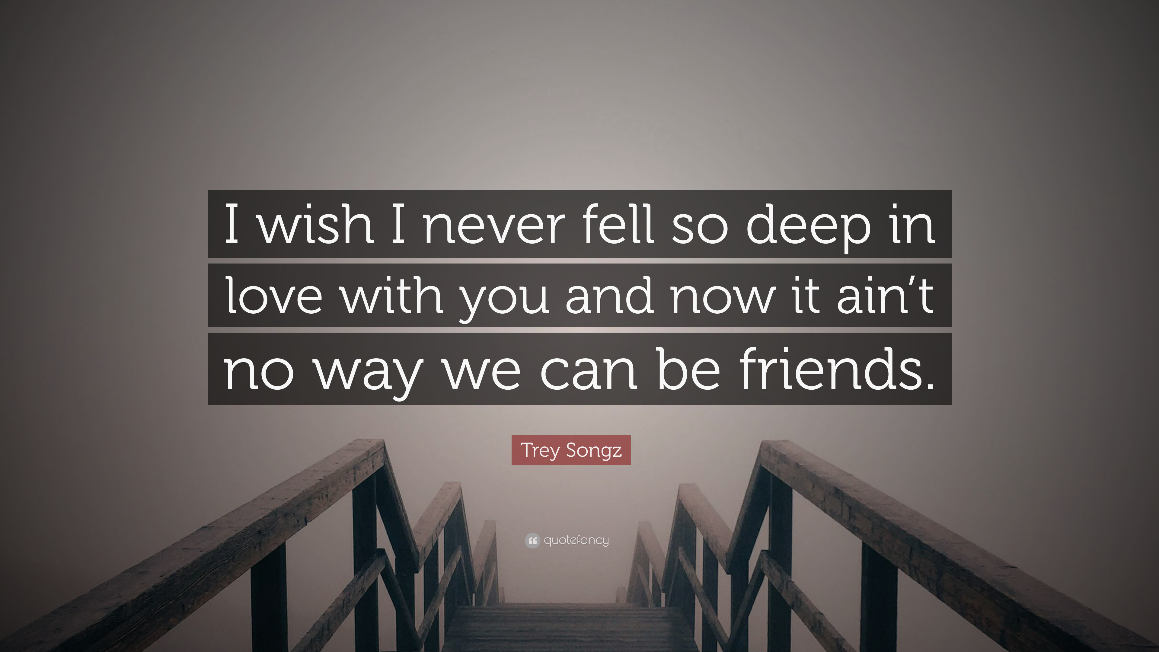 "3840x2160 Trey Songz Quote: ""I wish I never fell so deep in love with you"