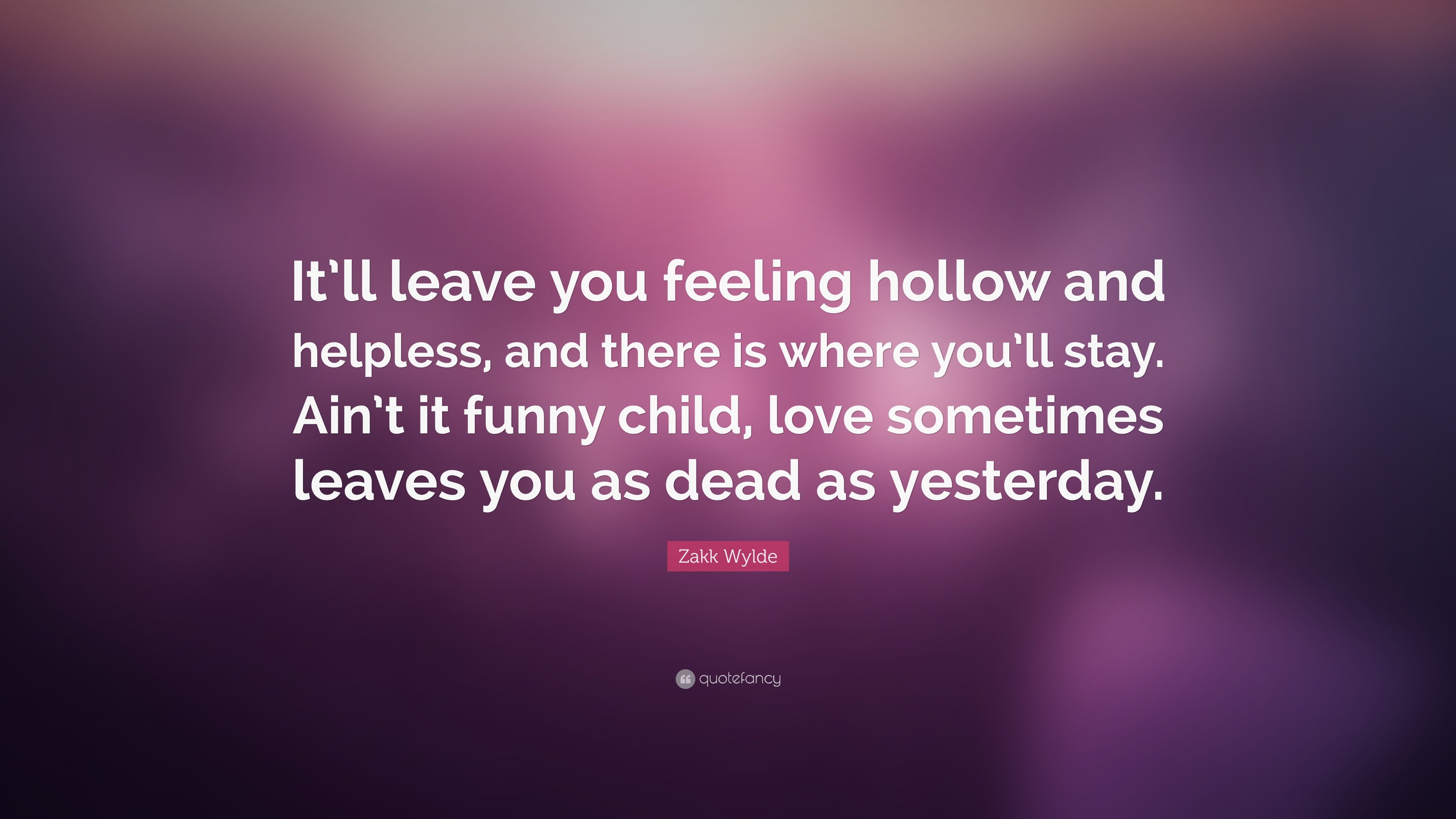 "3840x2160 Zakk Wylde Quote: ""It'll leave you feeling hollow and helpless, and"