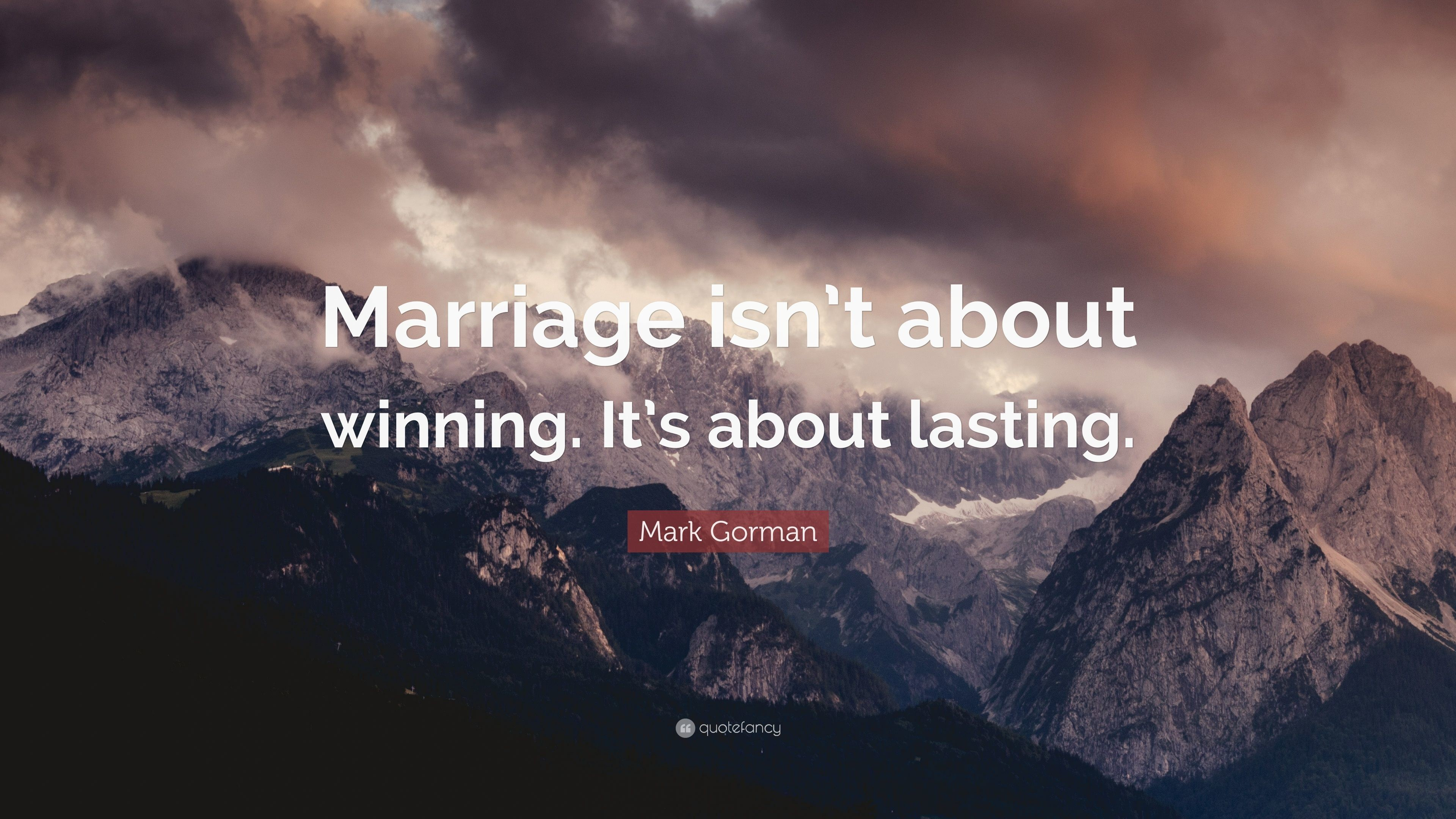 "3840x2160 Mark Gorman Quote: ""Marriage isn't about winning. It's about lasting."