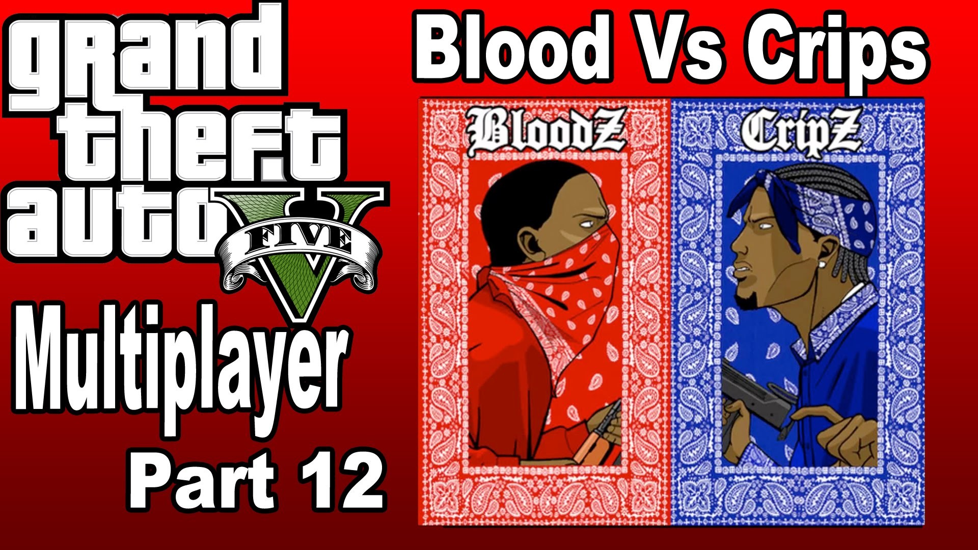 1920x1080 Grand Theft Auto V Multiplayer Fun Part. 12 [PS4] - Blood vs Crip - YouTube