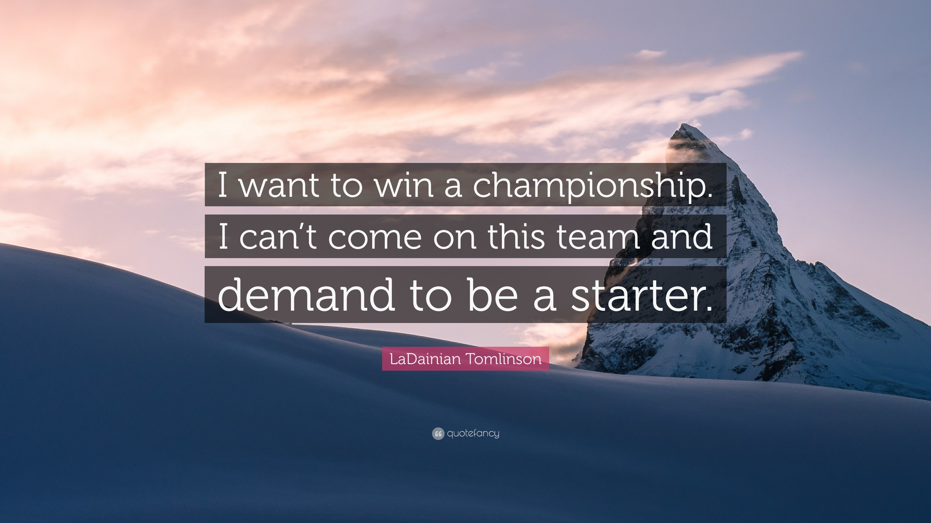 "3840x2160 LaDainian Tomlinson Quote: ""I want to win a championship. I can't"