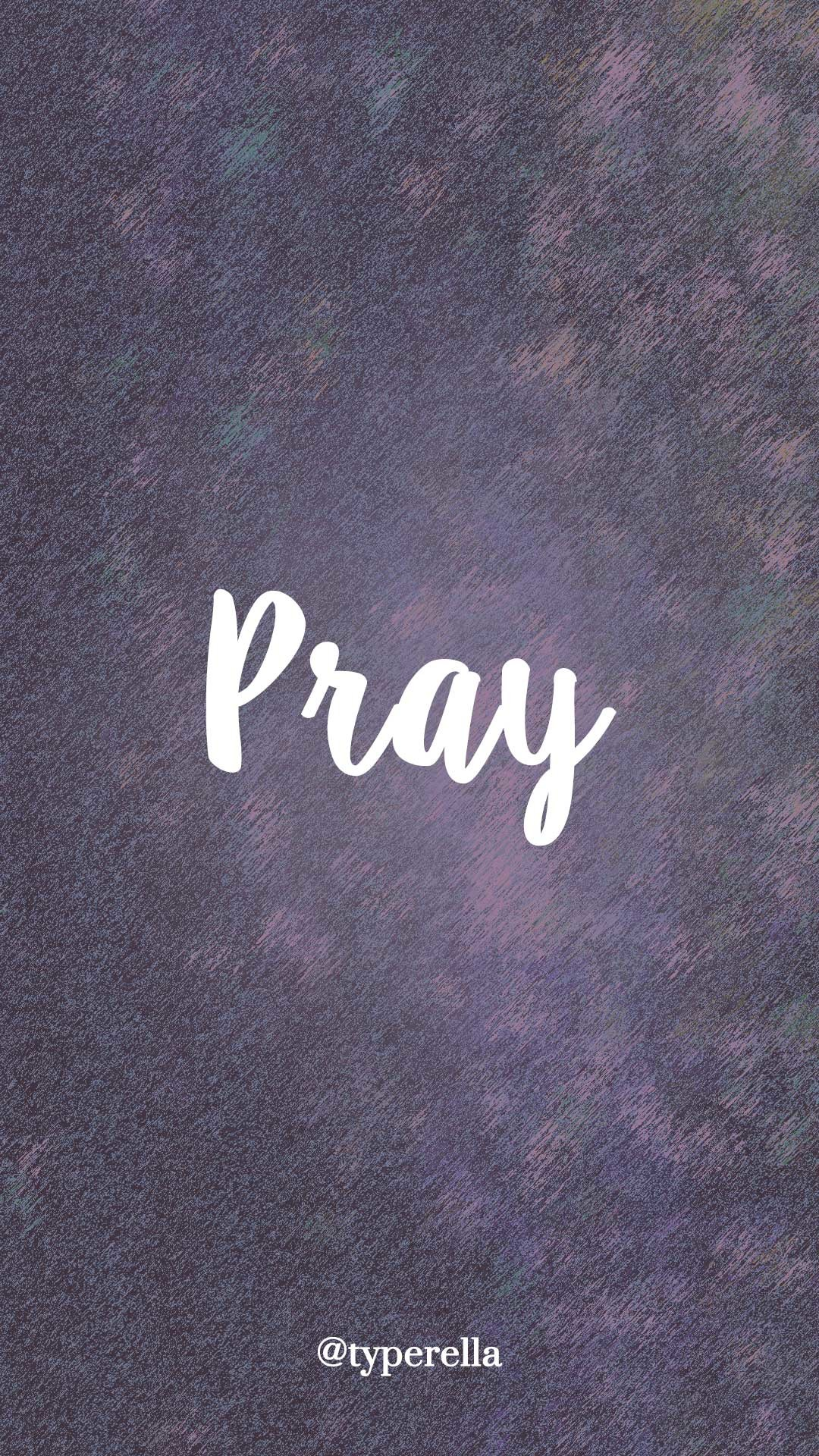 1080x1920 https://typerella.net/free-phone-wallpapers #pray #