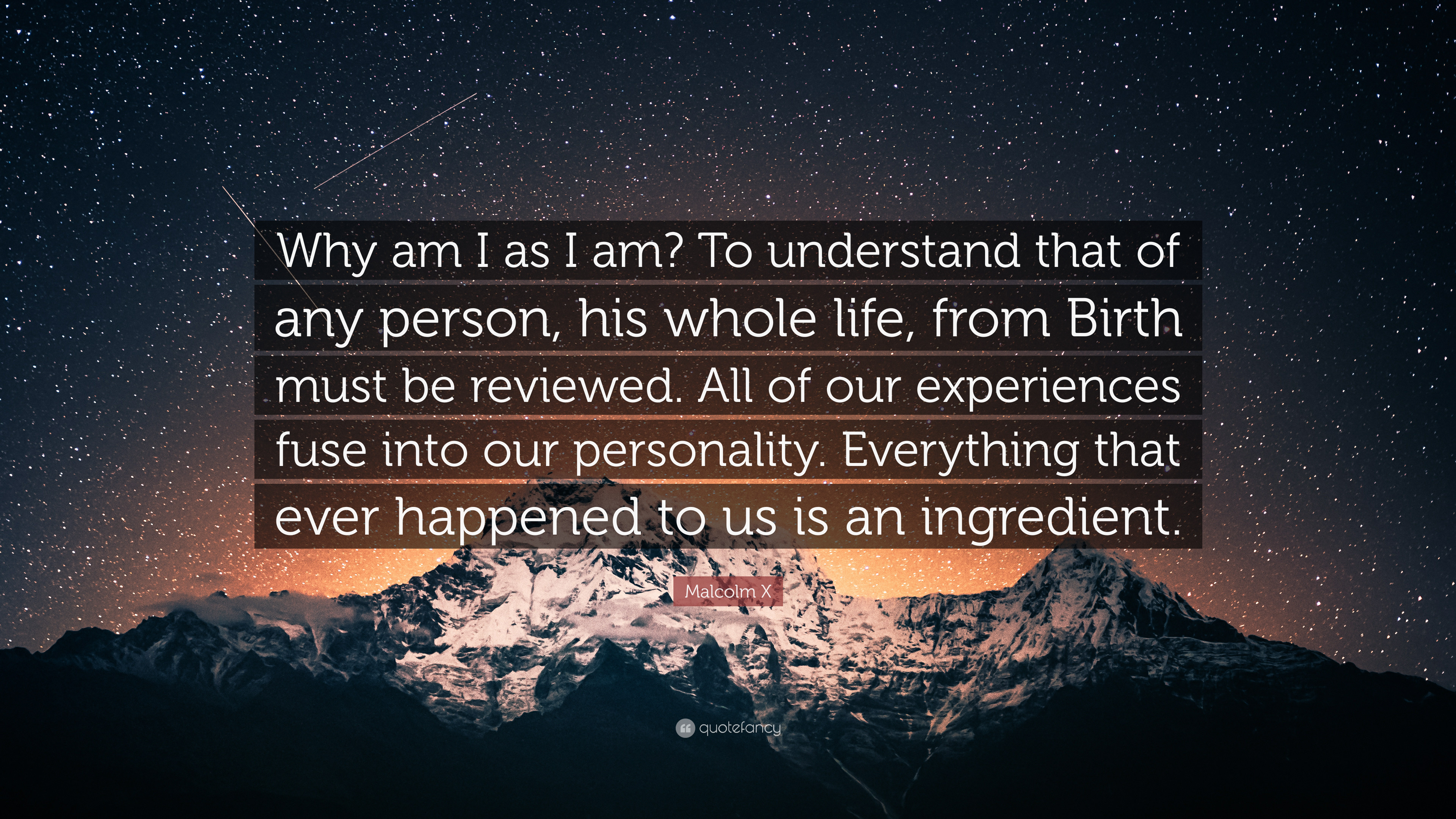 "3840x2160 Malcolm X Quote: ""Why am I as I am? To understand that of"