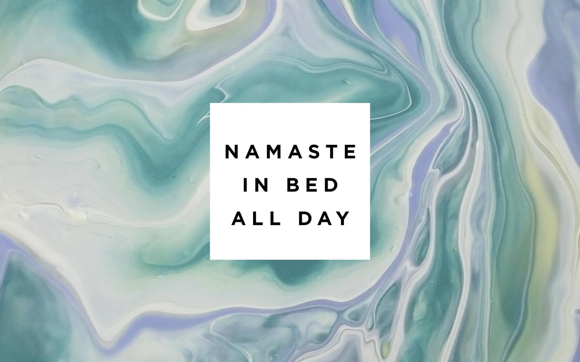 2000x1250 Click to Download 'Namaste in Bed All Day'
