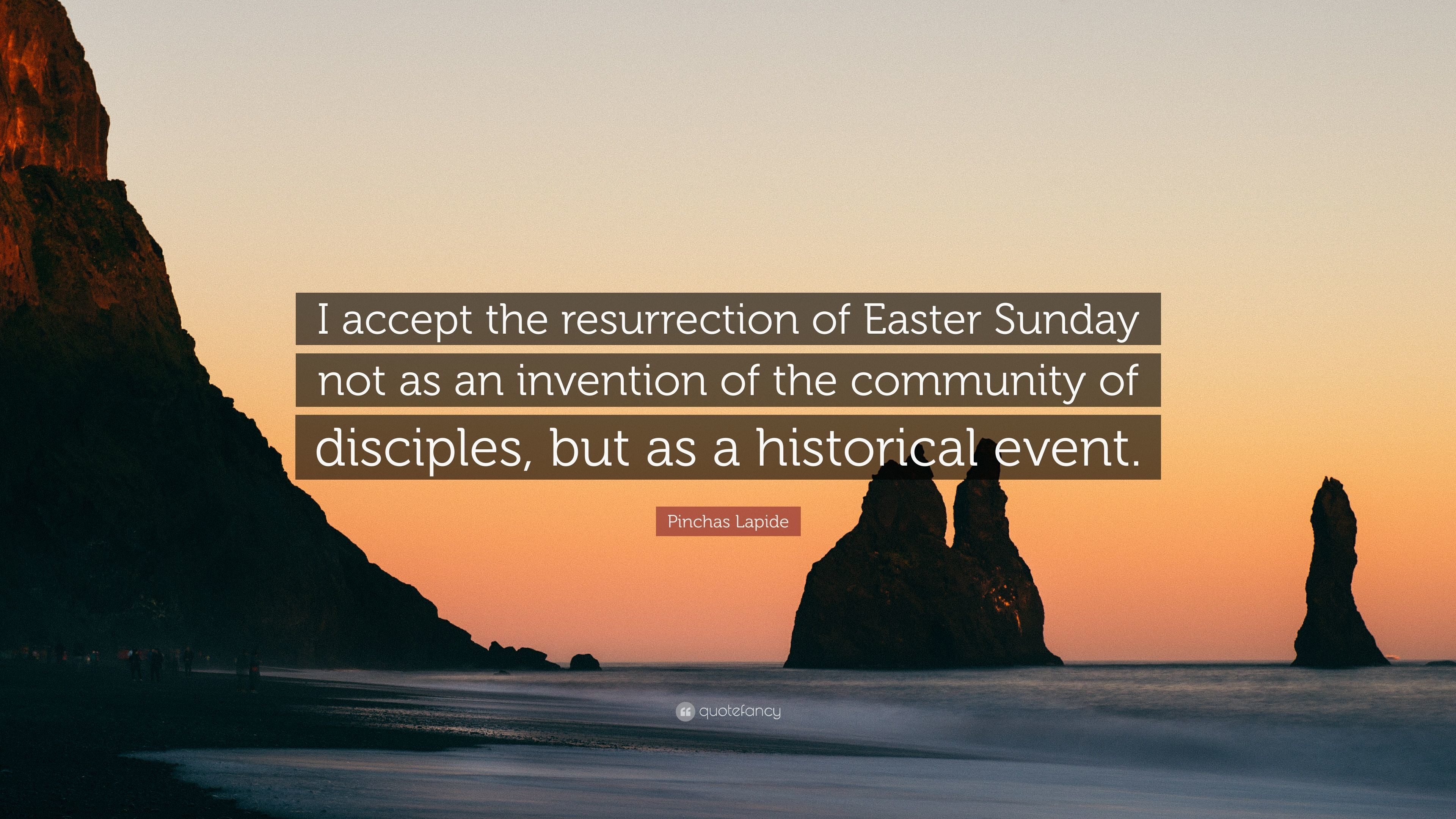 "3840x2160 Pinchas Lapide Quote: ""I accept the resurrection of Easter Sunday not as an  invention"