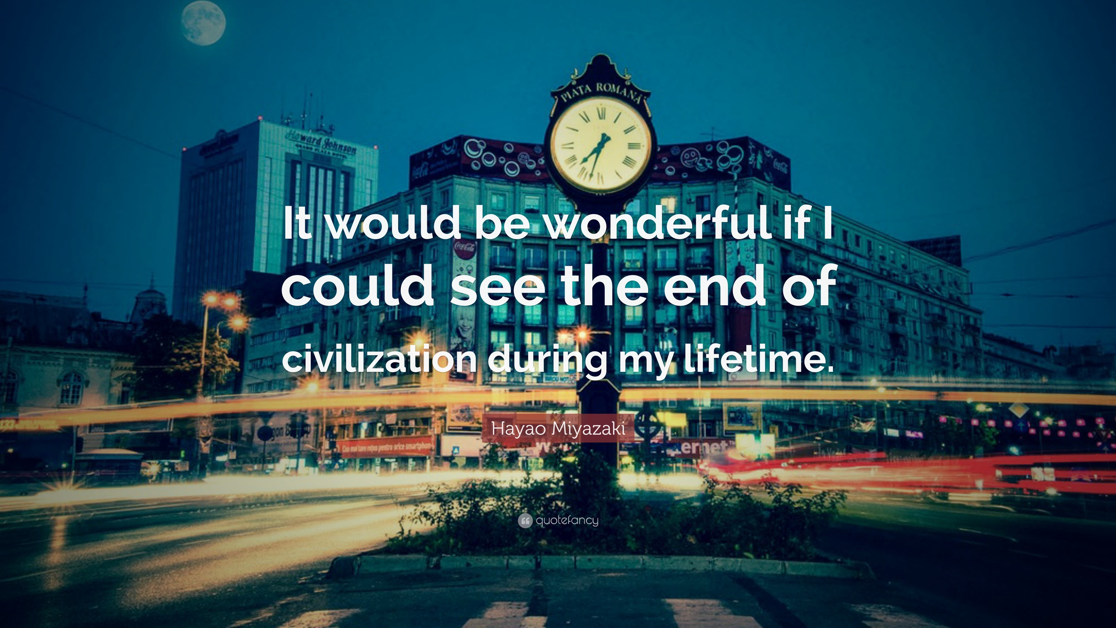 "3840x2160 Hayao Miyazaki Quote: ""It would be wonderful if I could see the end of"