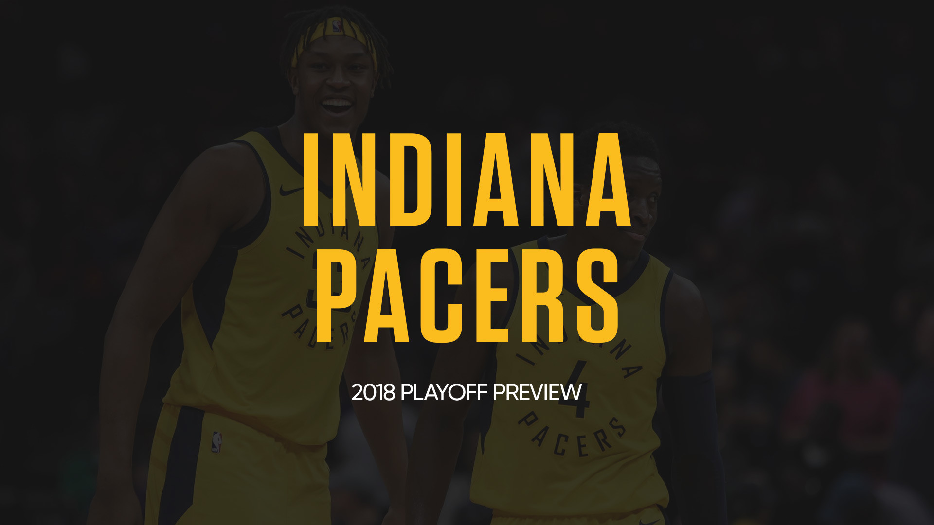 1920x1080 Indiana Pacers 2018 Playoff Preview