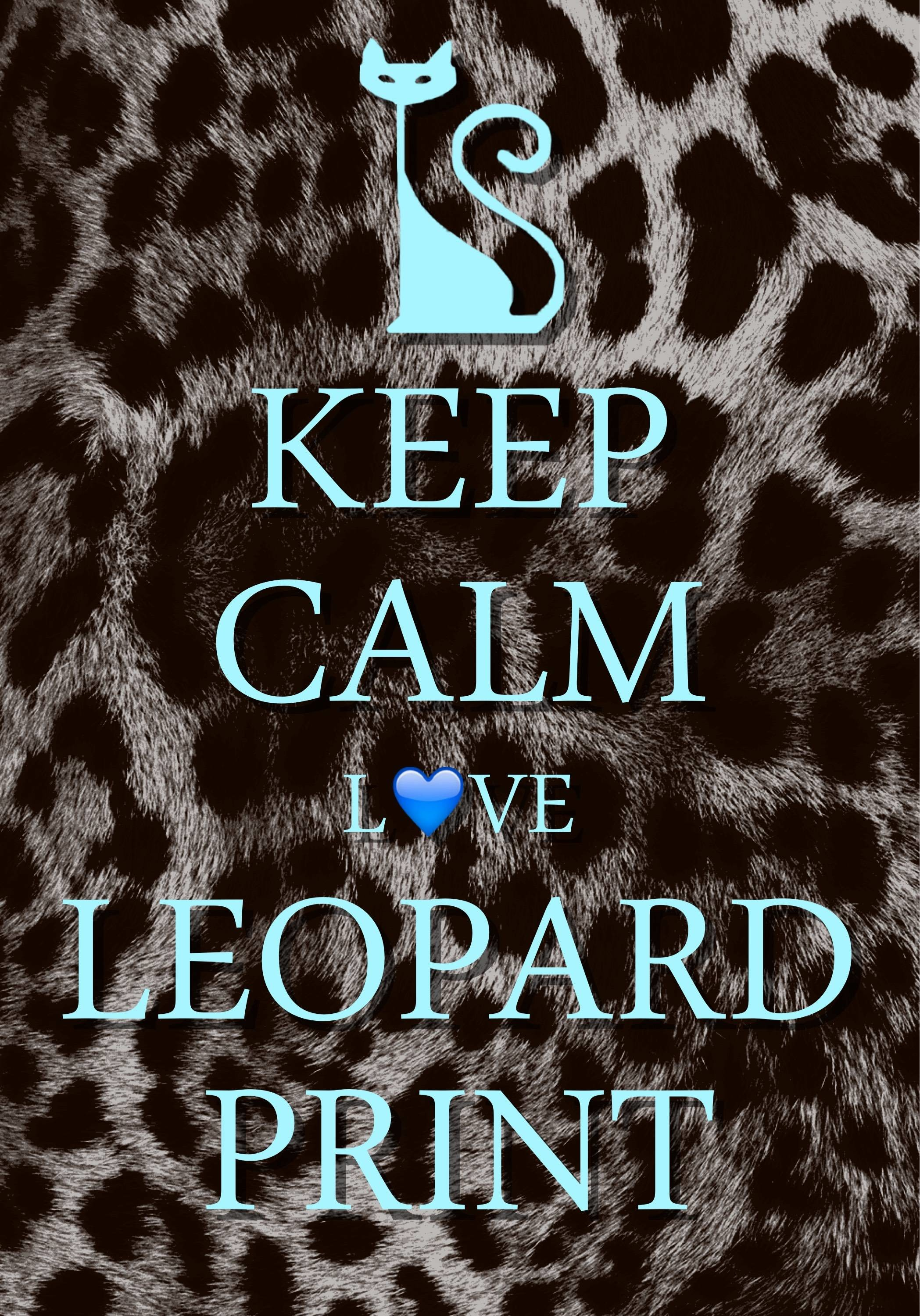 2097x3000 keep calm love leopard print / created with Keep Calm and Carry On for iOS #