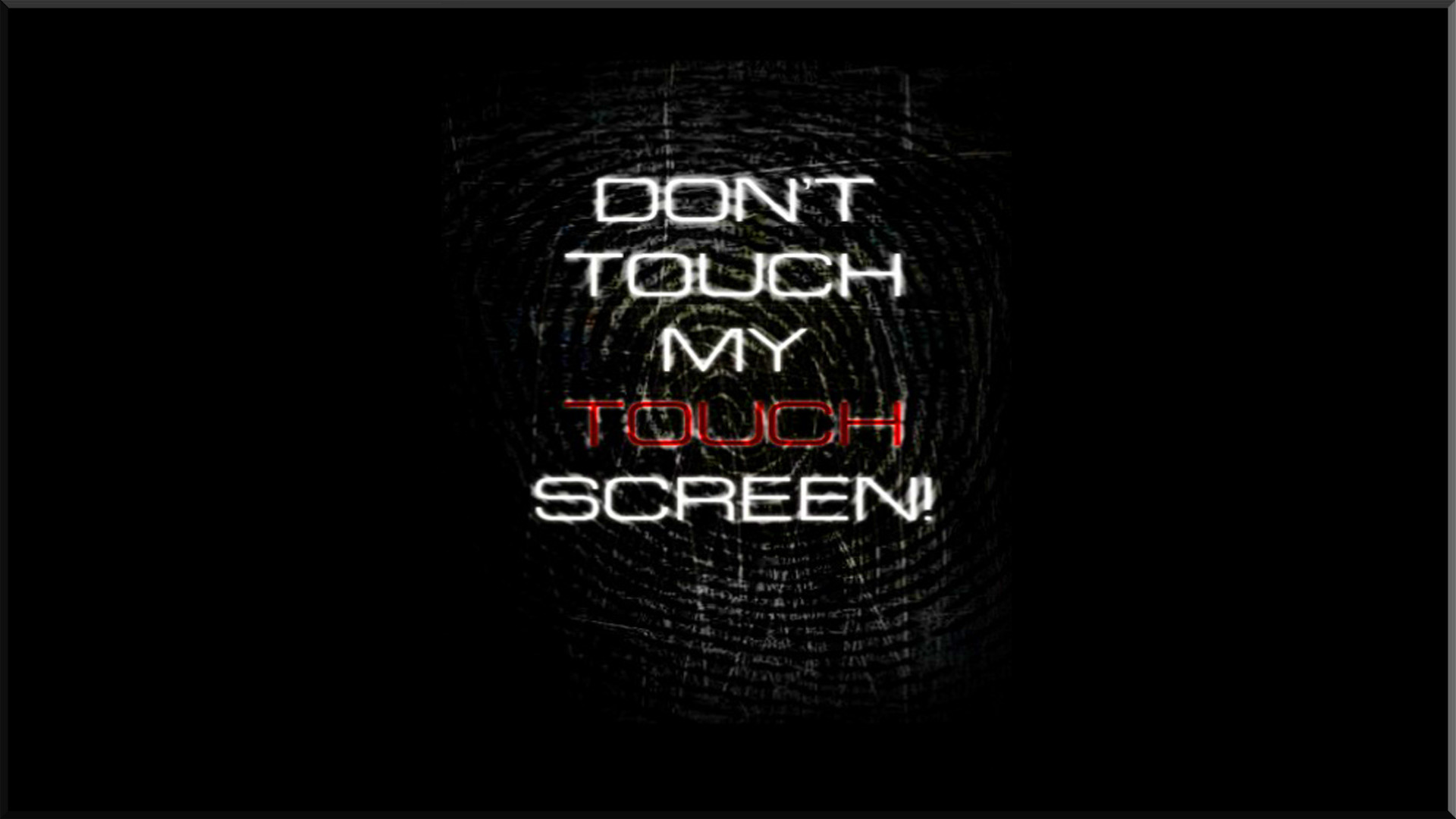 1920x1080 Dont Touch My Screen Computer Wallpapers Desktop Backgrounds