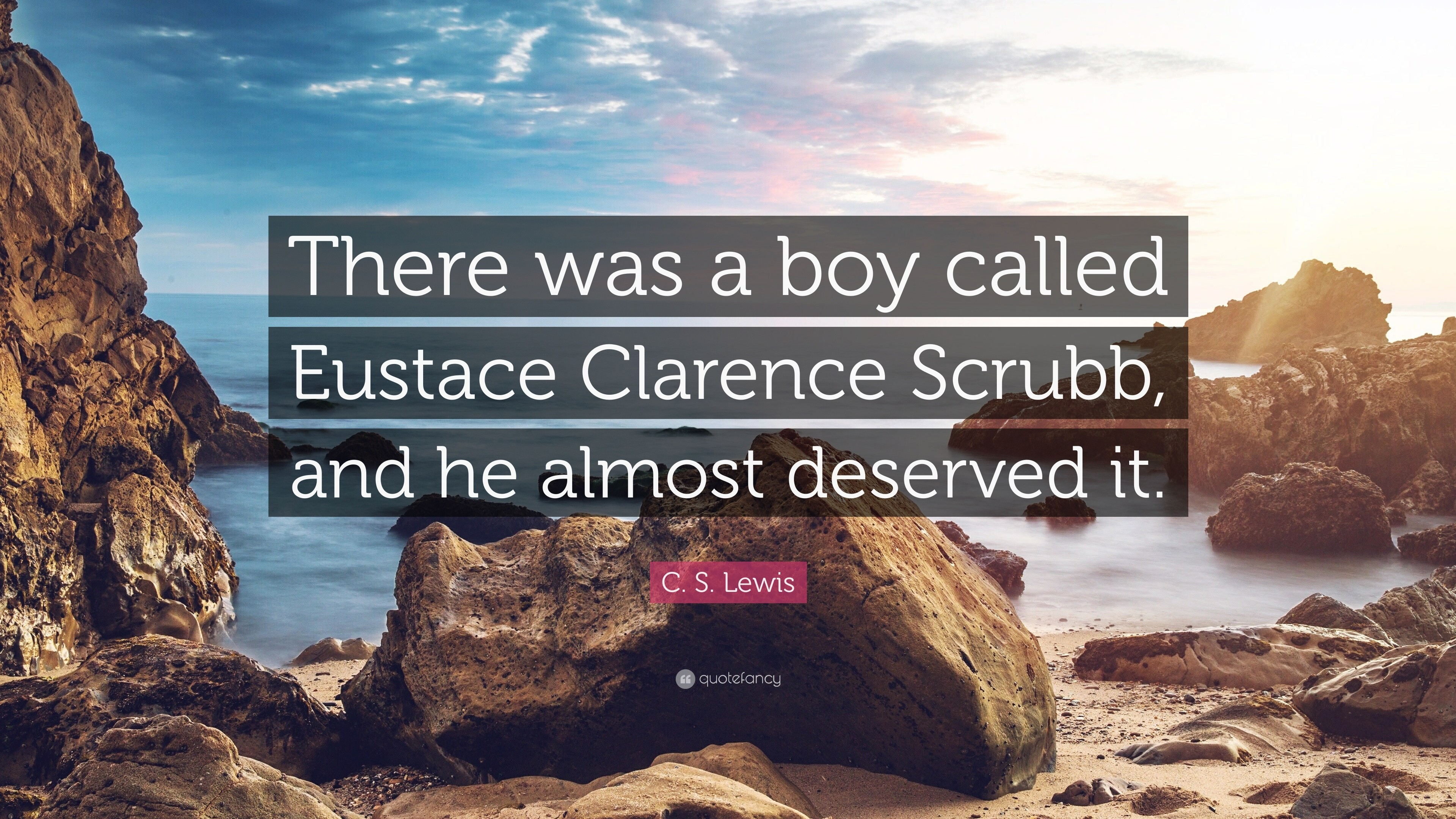 "3840x2160 C. S. Lewis Quote: ""There was a boy called Eustace Clarence Scrubb, and he"