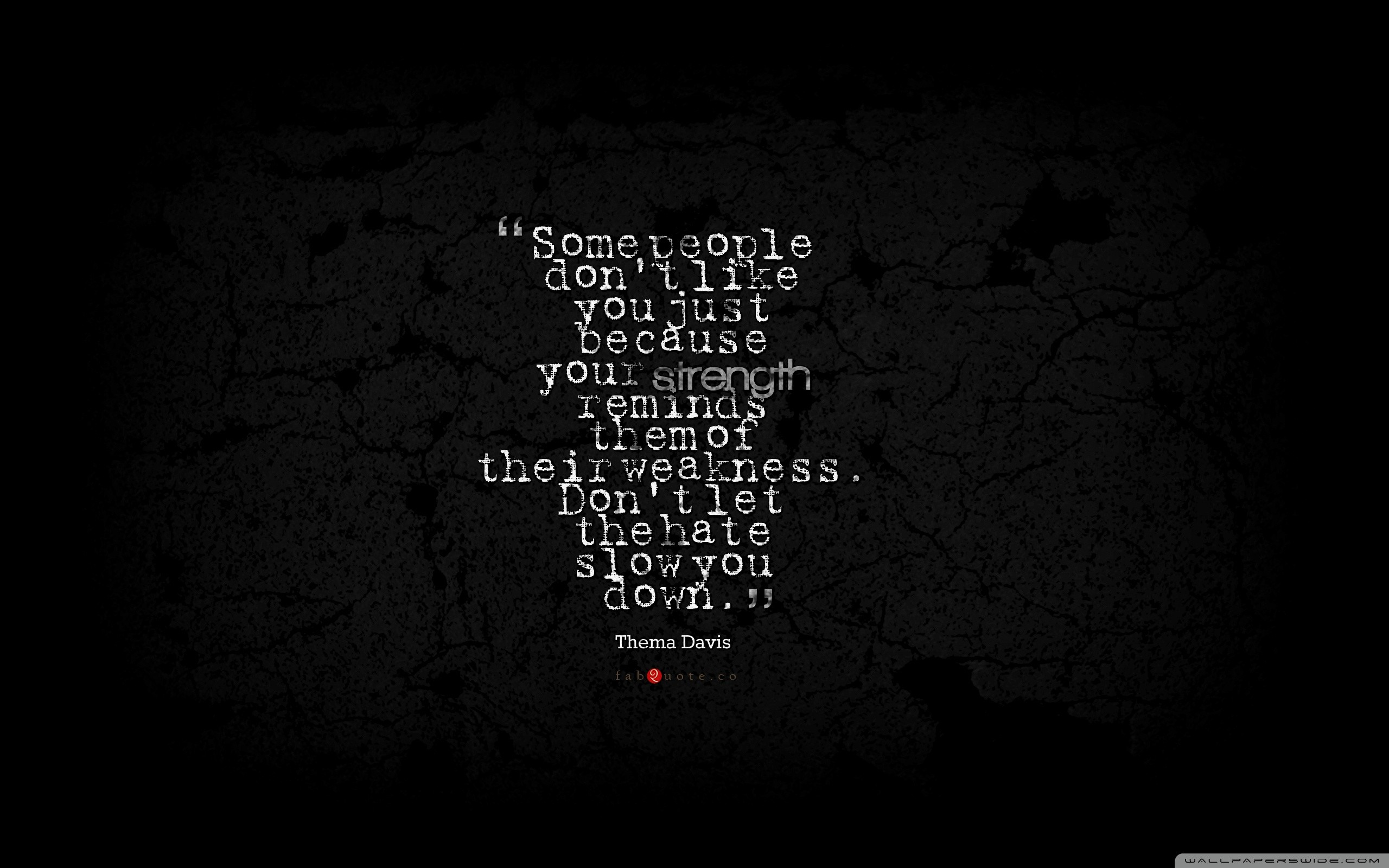 2560x1600 Thema Davis Quote about Strength Weakness Hate HD desktop