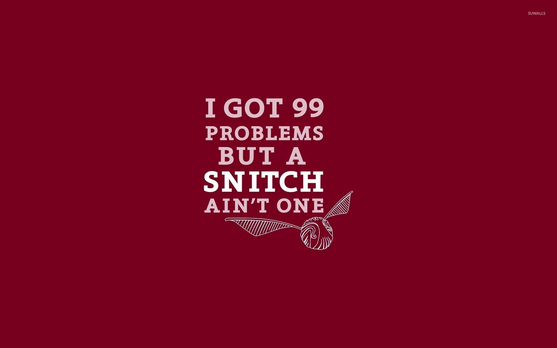 1920x1200 99 problems but a snitch ain't one wallpaper  jpg