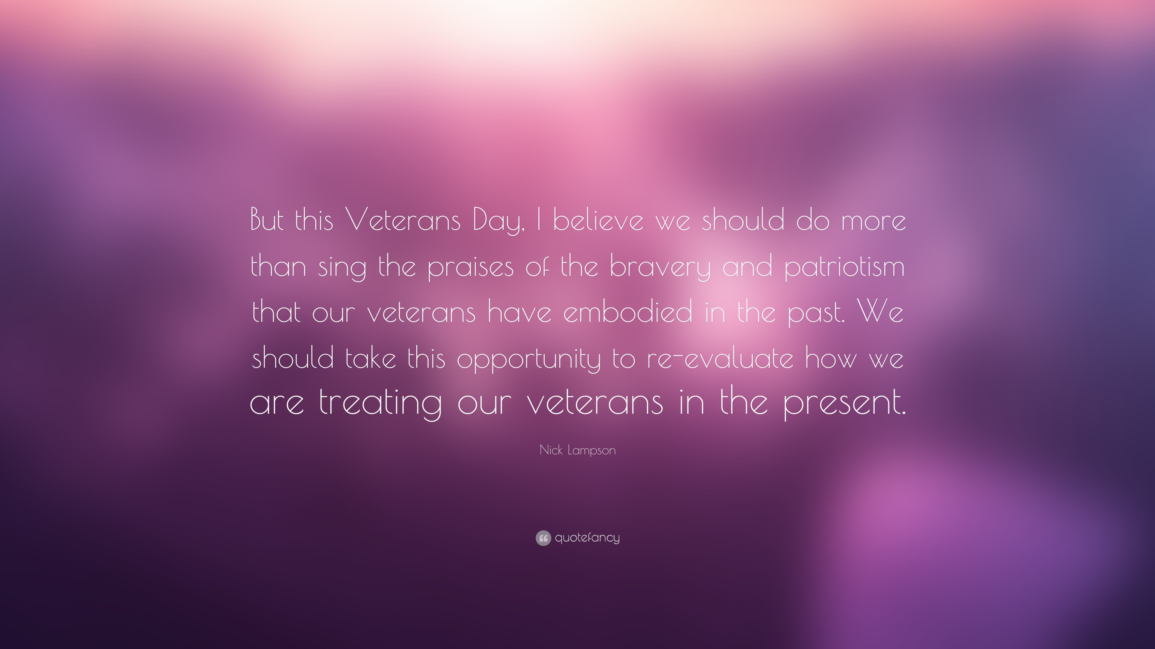 "3840x2160 Nick Lampson Quote: ""But this Veterans Day, I believe we should do more"