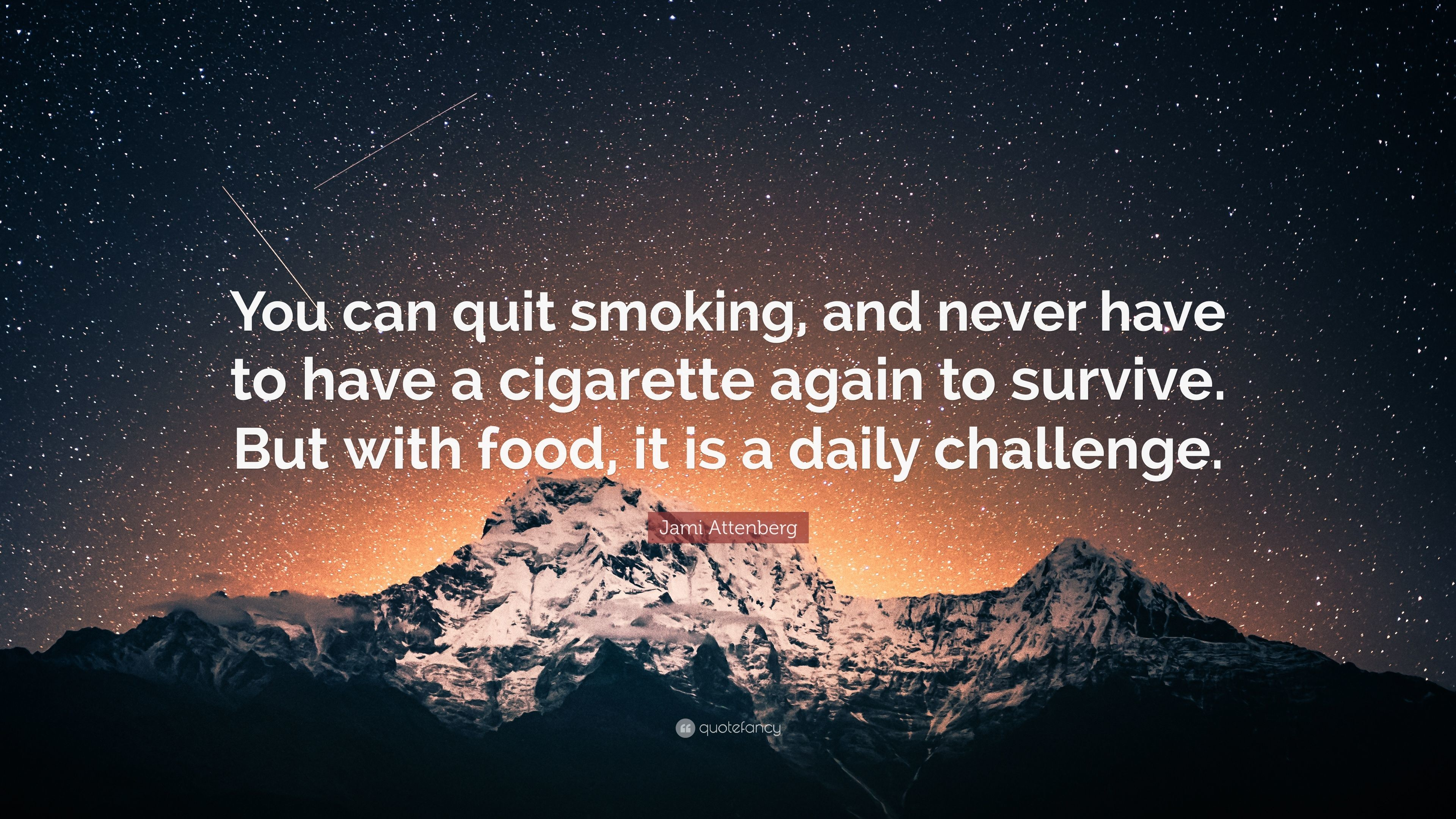 "3840x2160 Jami Attenberg Quote: ""You can quit smoking, and never have to have a"